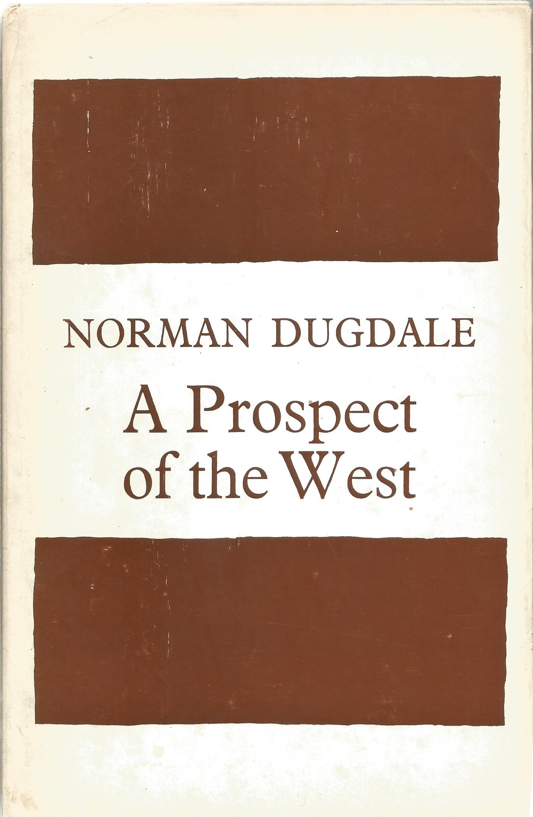 Norman Dugdale Hardback Book A Prospect of the W signed by the Author on the inside Front cover