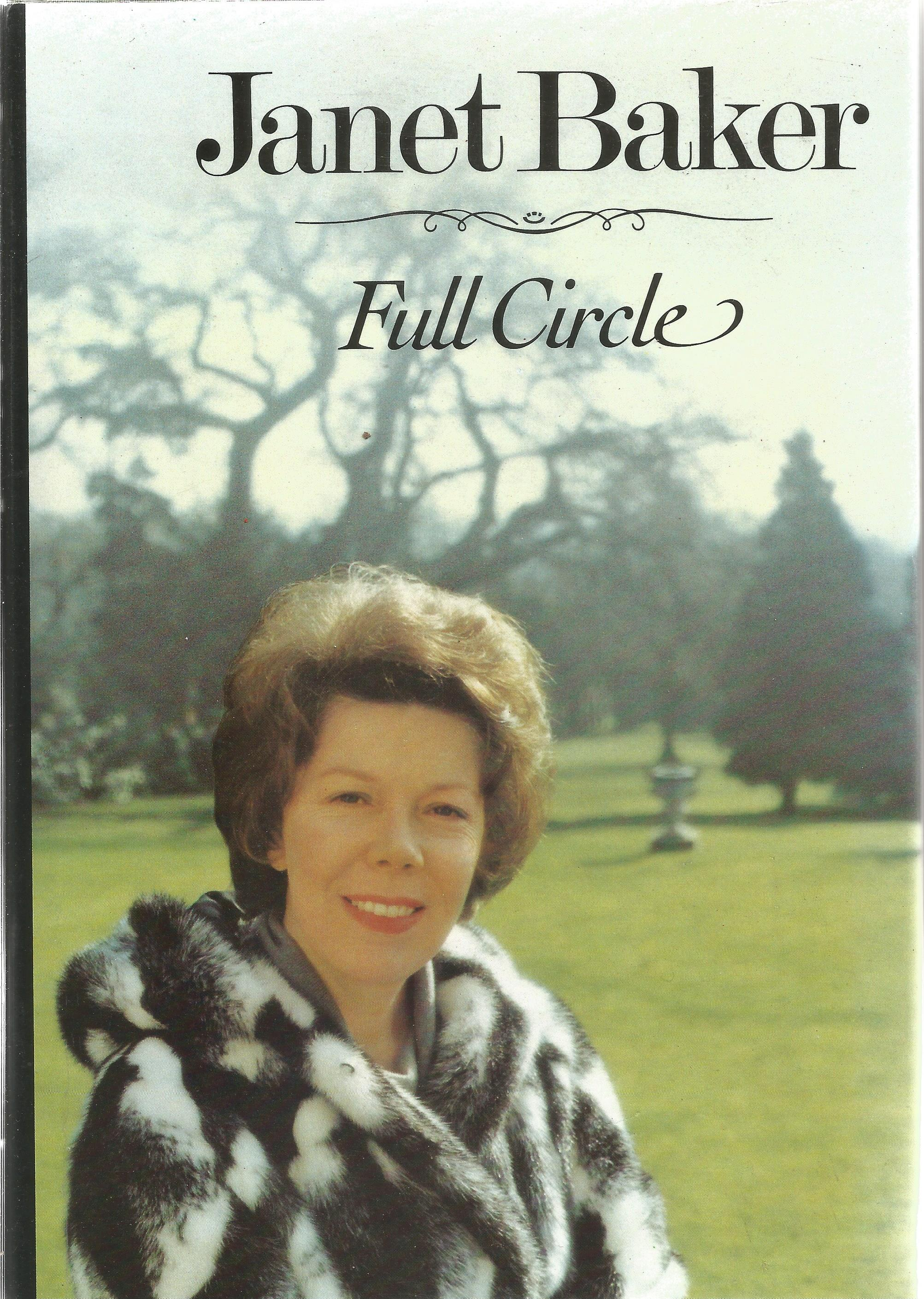 Janet Baker Hardback Book Full Circle signed by the Author on the Title Page First Edition Good