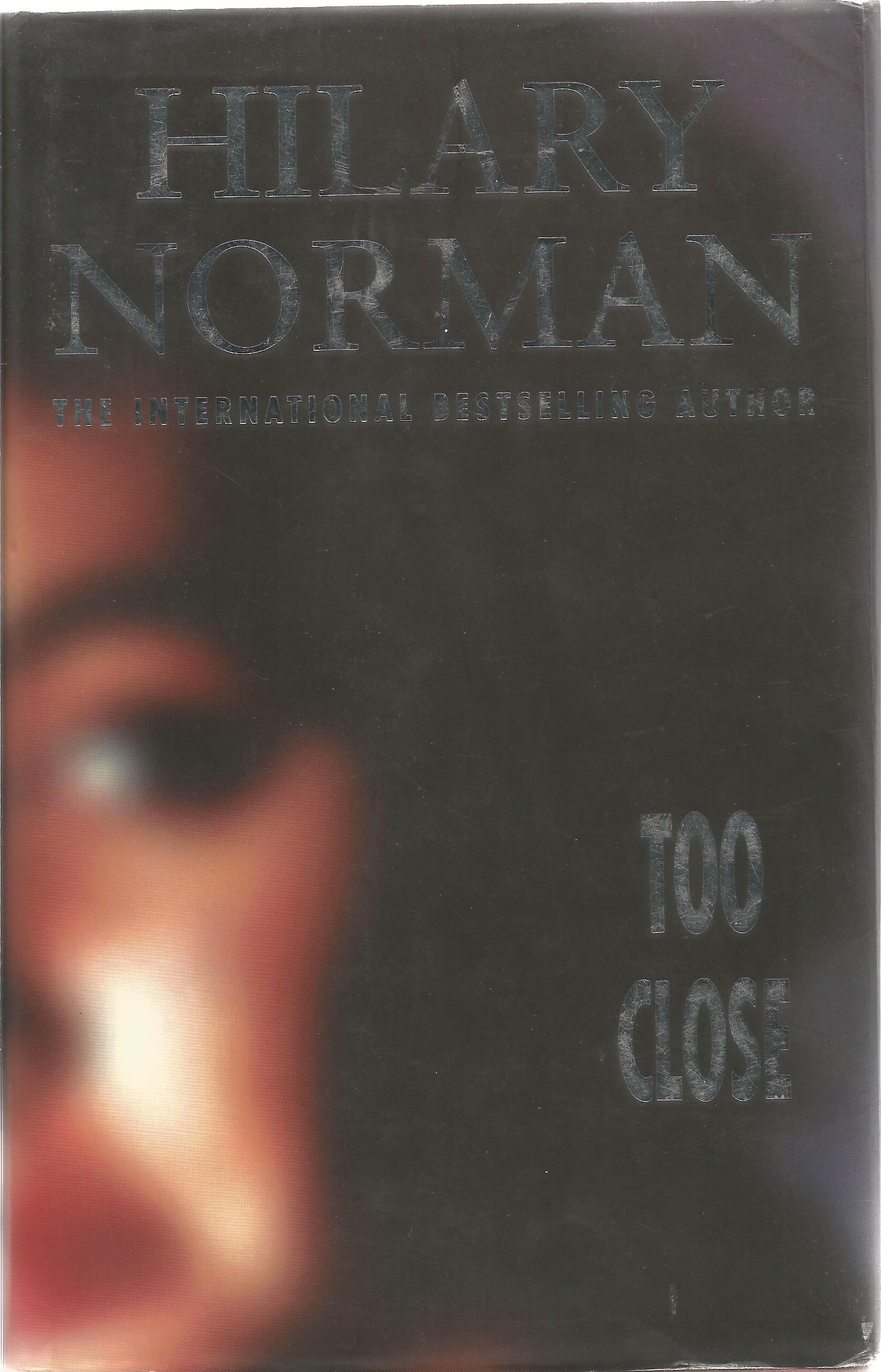 Hilary Norman Hardback Book Too Close signed by the Author on the Title Page First Edition dust