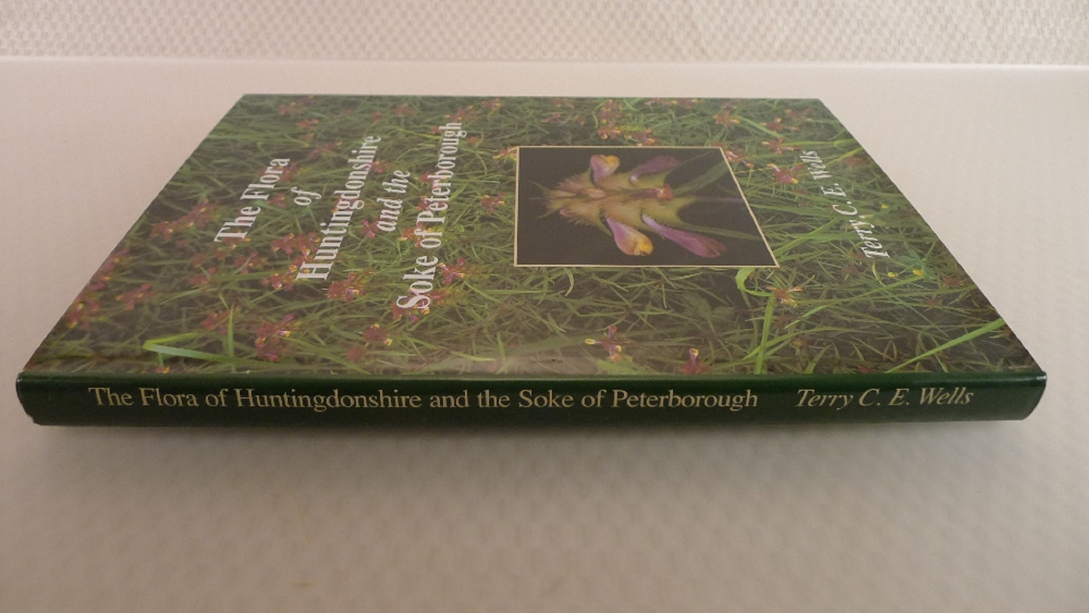 The Flora of Huntingdonshire and the Soke of Peterborough by Terry C E Wells published by - Image 2 of 6