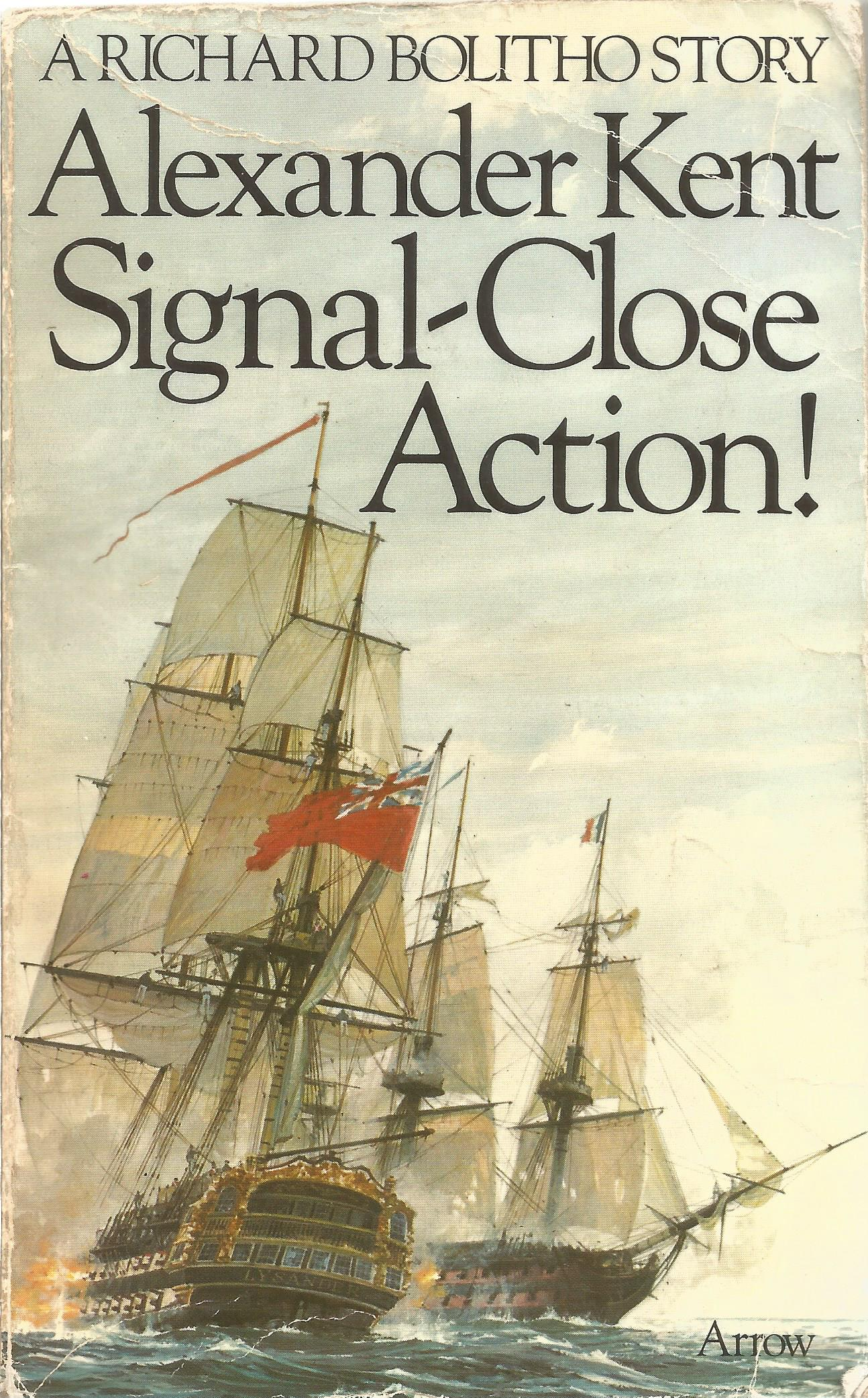 Alexander Kent Paperback Book Signal Close Action! signed by the Author on the Title Page some minor