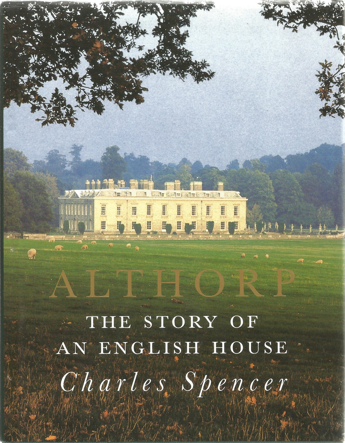 Charles Spencer Hardback Book The Story of an English House signed by the Author on the Title Page