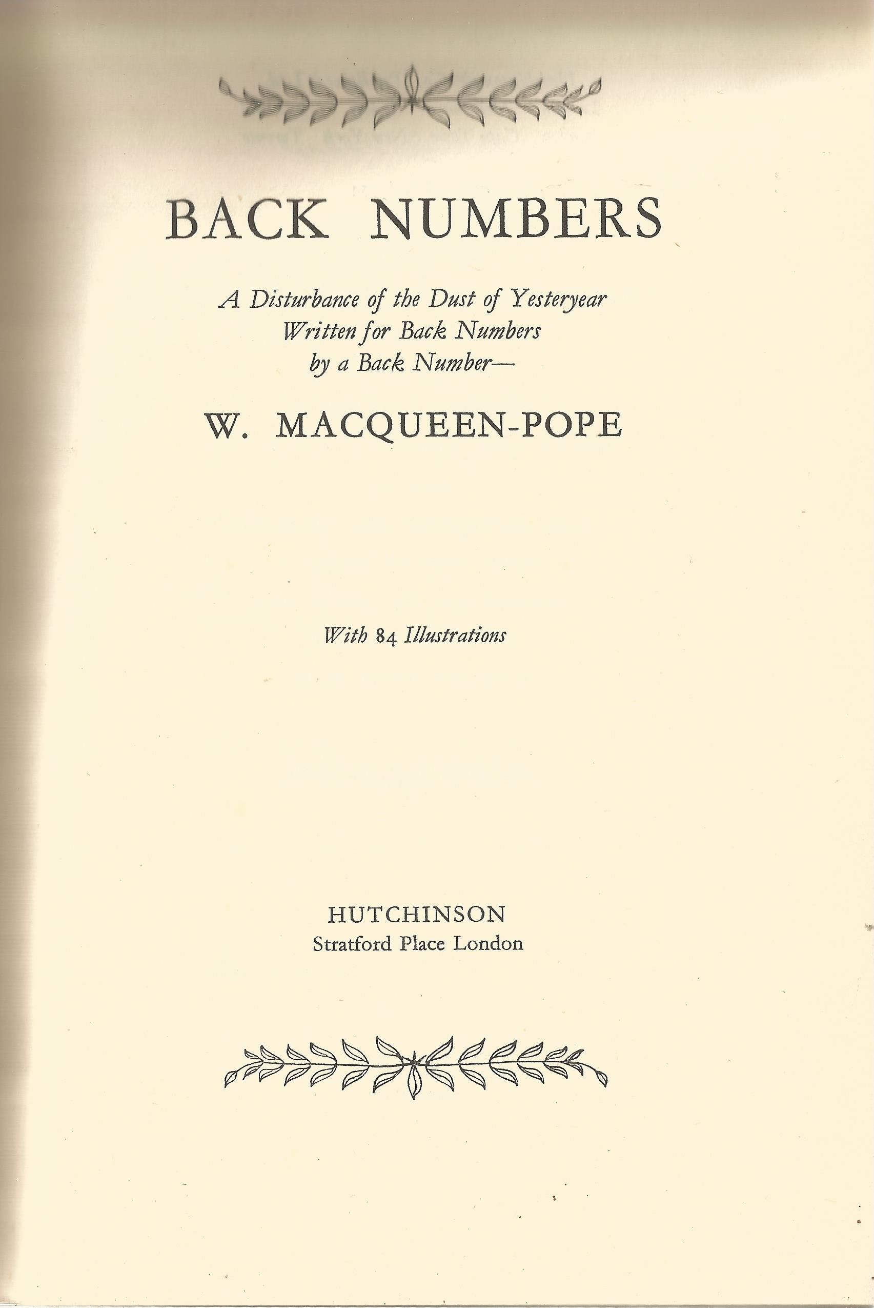 W Macqueen Pope hand written note fixed to front page of hard back book Back Numbers. No dust - Image 2 of 3