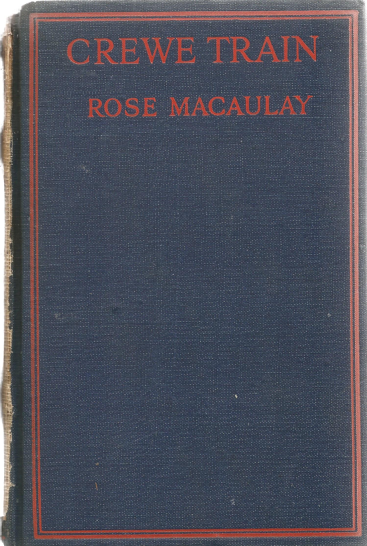 Signed Hardback Book Crewe Train by Rose Macaulay signed by the Author on the first page First