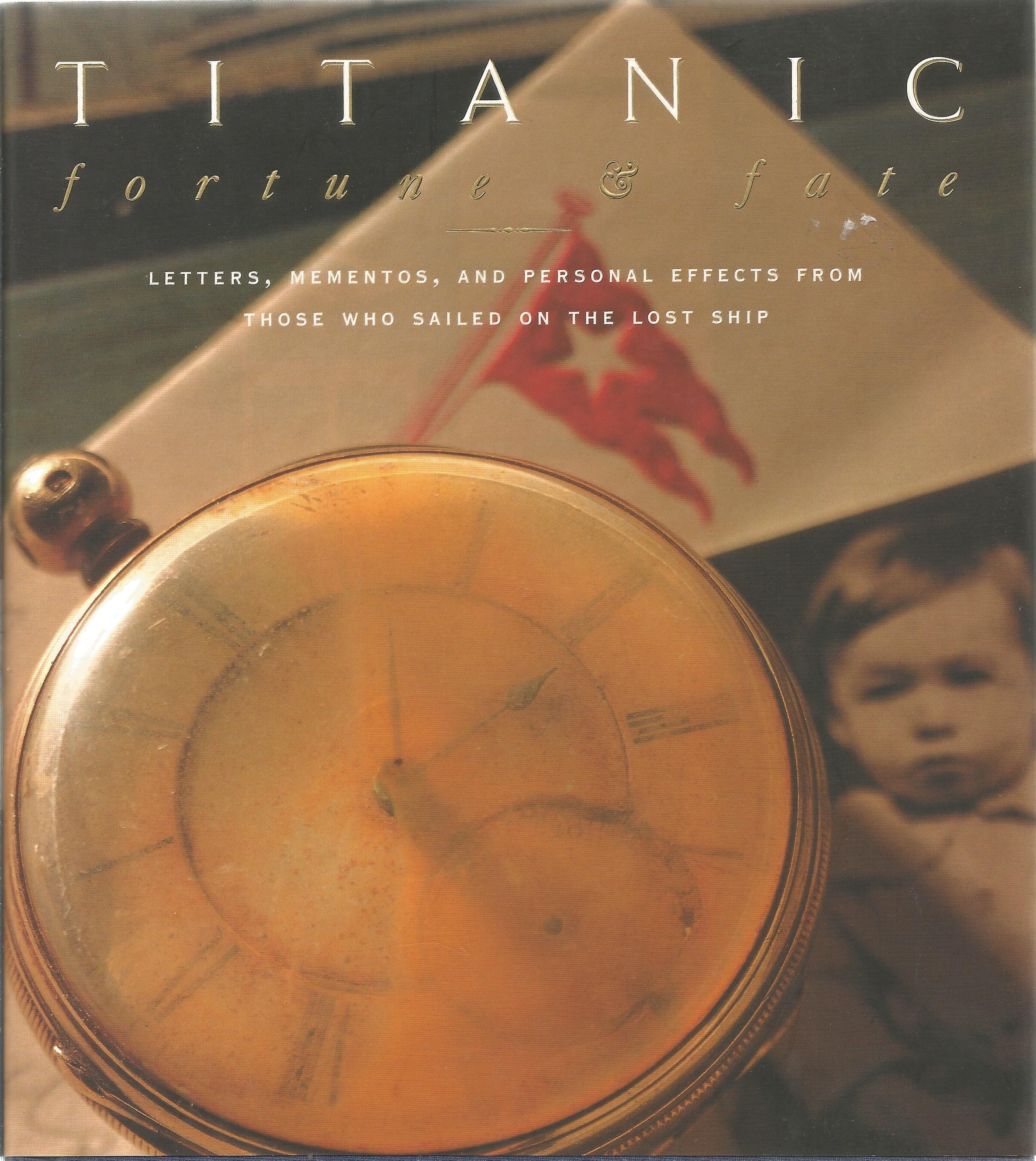 Titanic Fortune and Fate unsigned hardback book. 1998 Mariners Musuem edition. Very Good