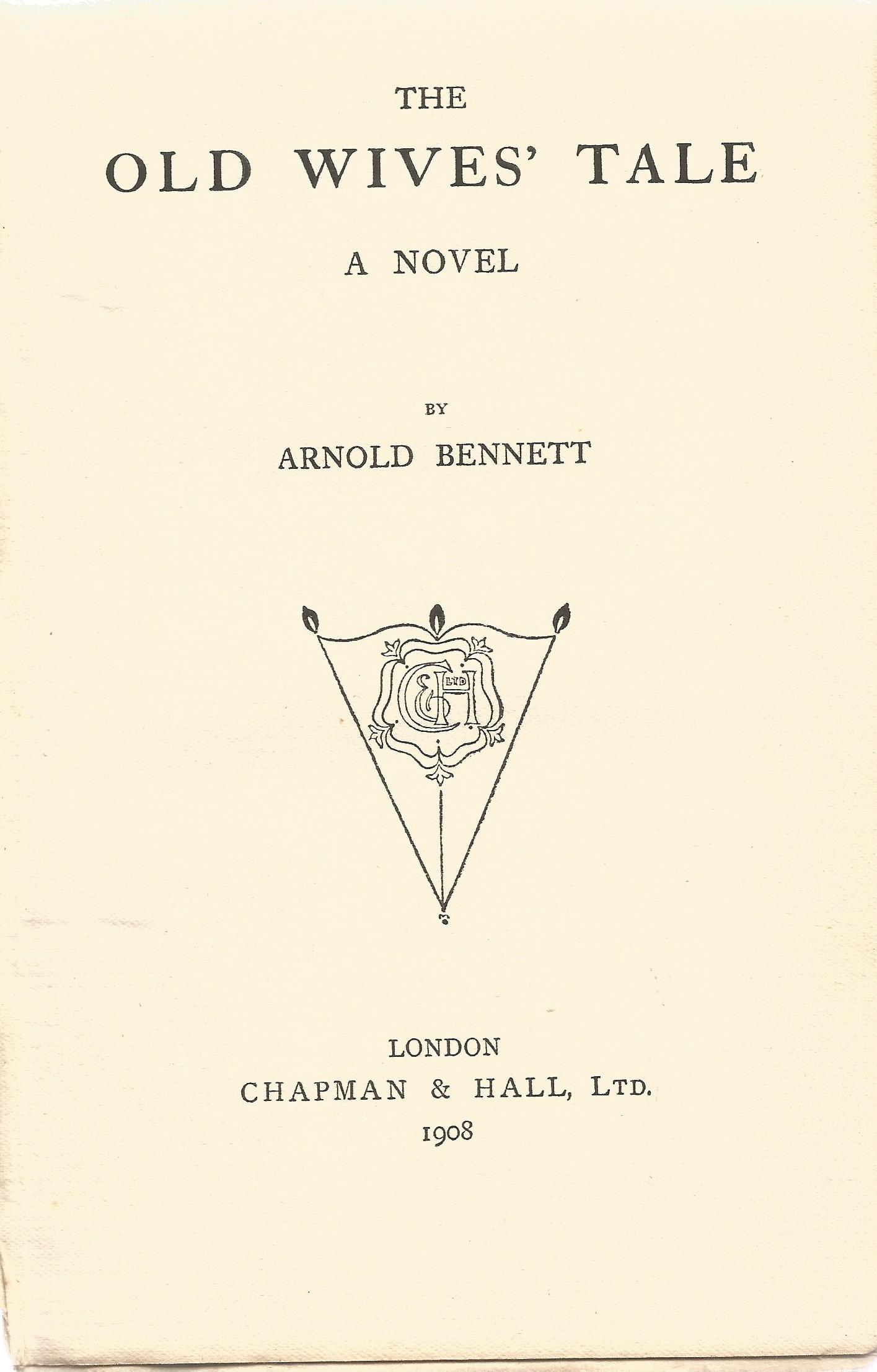 Hardback Book The Old Wives' Tale A Novel by Arnold Bennett 1908 First Edition published by - Image 2 of 2