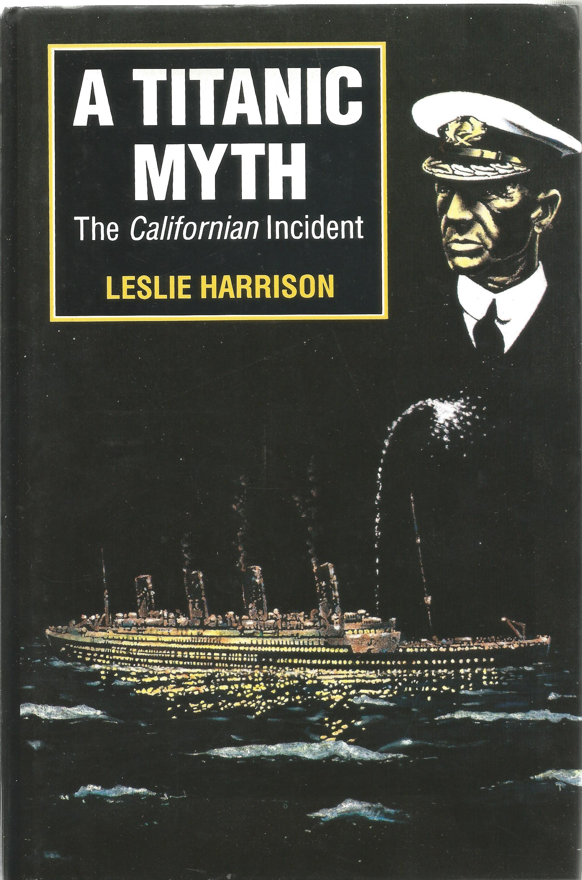 Titanic A Myth unsigned hardback boo with dust jacket by Leslie Harrison. 1992 second edition in