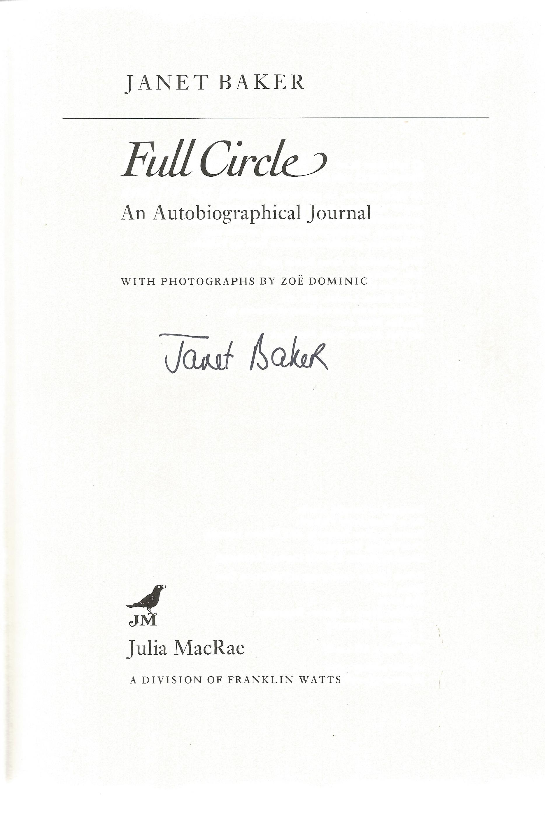 Janet Baker Hardback Book Full Circle signed by the Author on the Title Page First Edition Good - Image 2 of 2