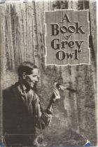 Hardback Book A Book of Grey Owl by E. E. Reynolds 1938 First Edition plus Souvenir Grey Owl Booklet
