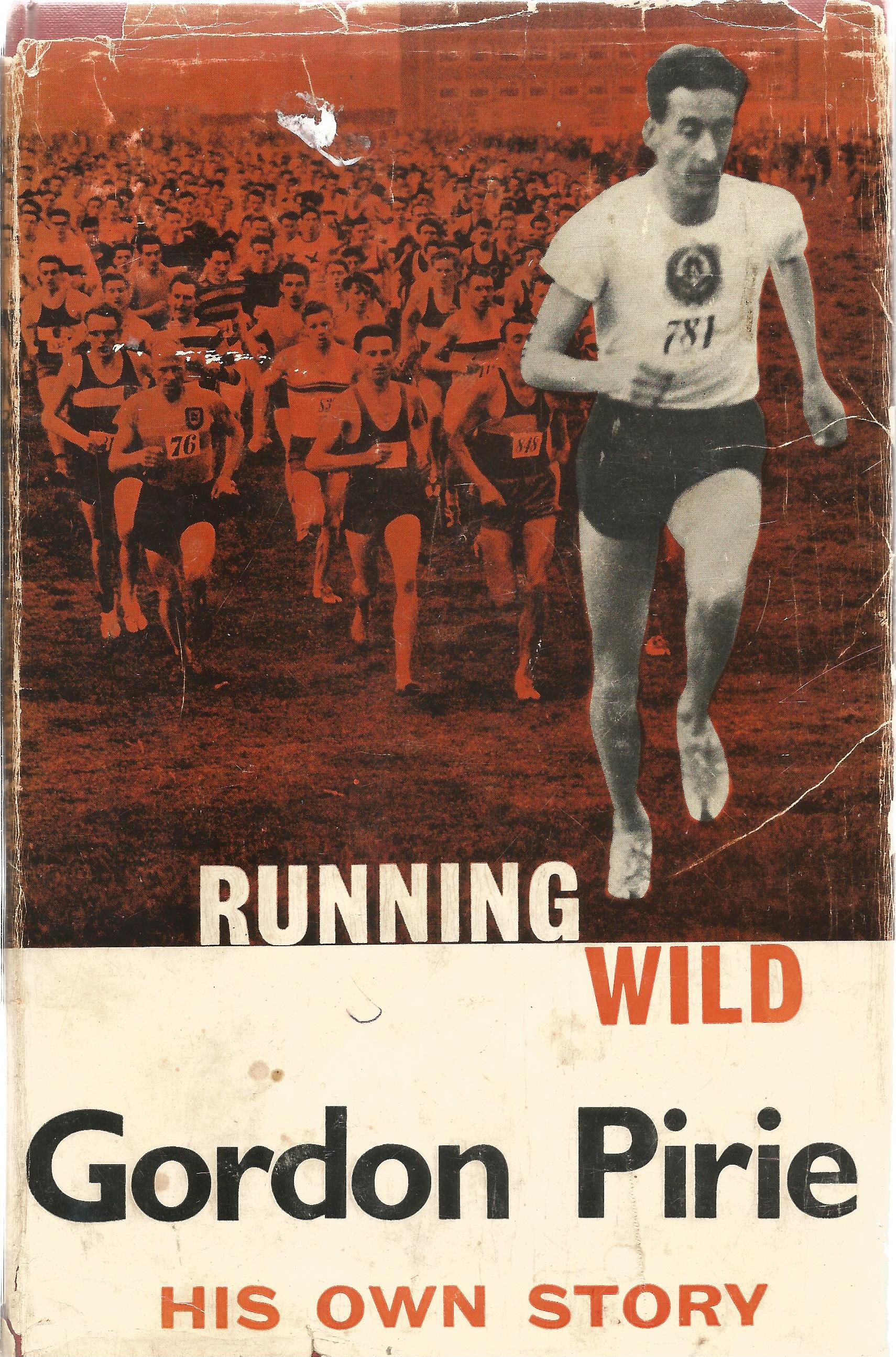 Gordon Pirie Hardback Book Running Wild His own Story 1961 signed by the Author on the Title Page