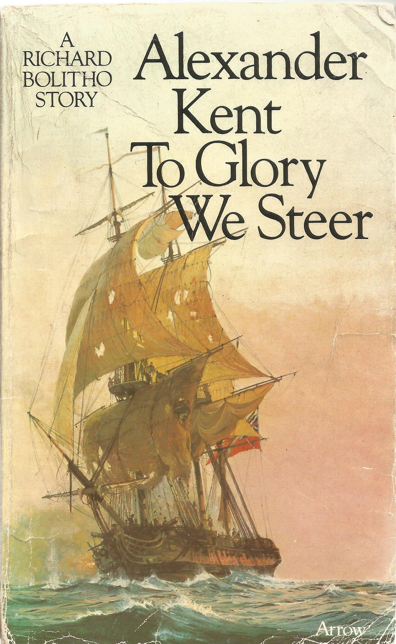 Alexander Kent Paperback Book To Glory We Steer signed by the Author on the Title Page some minor