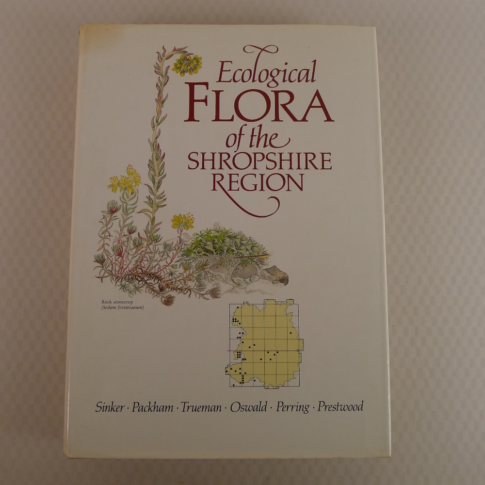 Ecological Flora of the Shropshire region by Sinker, Packham, Trueman, Oswald, Perring and Prestwood