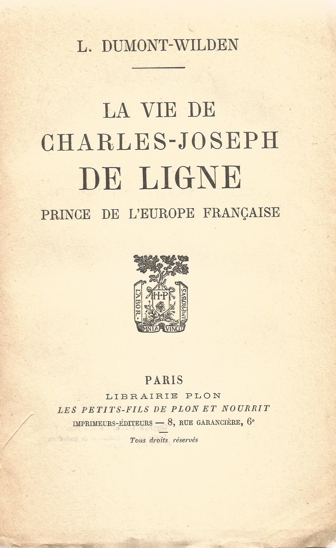 Signed Softback Book La Vie De Charles Joseph De Ligne by L Dumont Wilden First Edition 1927 - Image 2 of 3