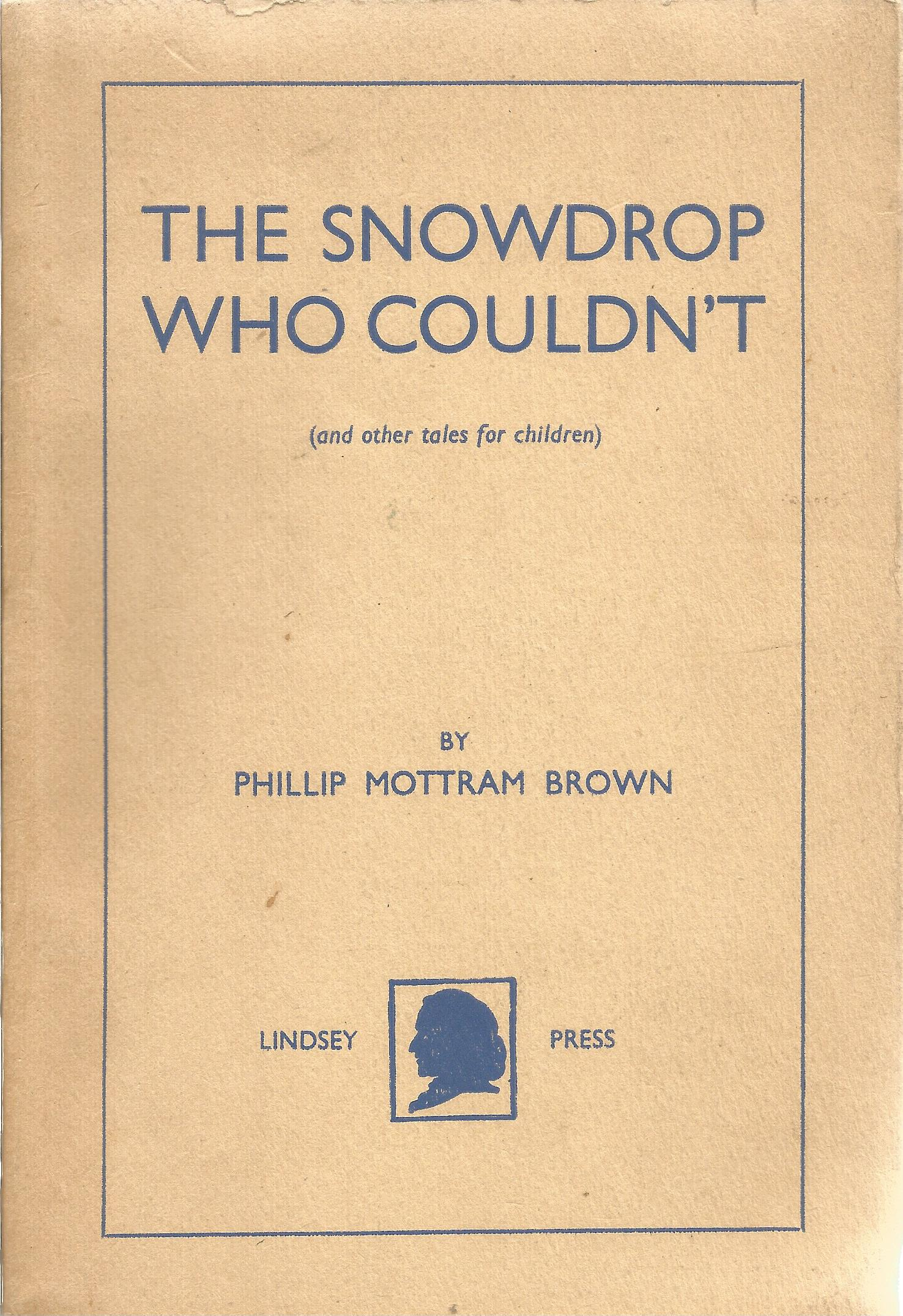 Phillip Mottram Brown Paperback Book The Snowdrop who Couldn't (and other tales for Children) signed