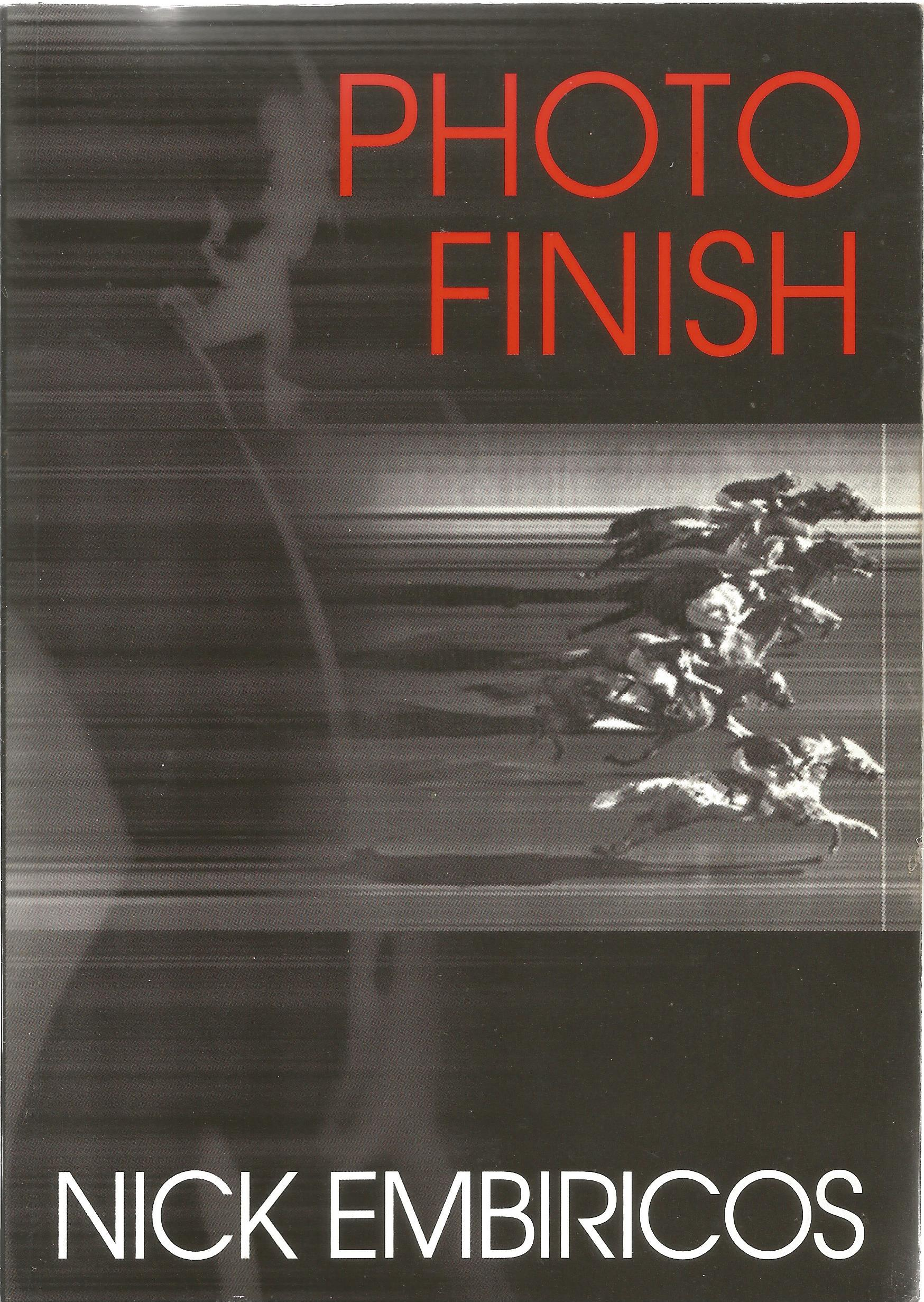 Nick Embiricos Paperback Book Photo Finish signed by the Author on the Title Page First Edition also