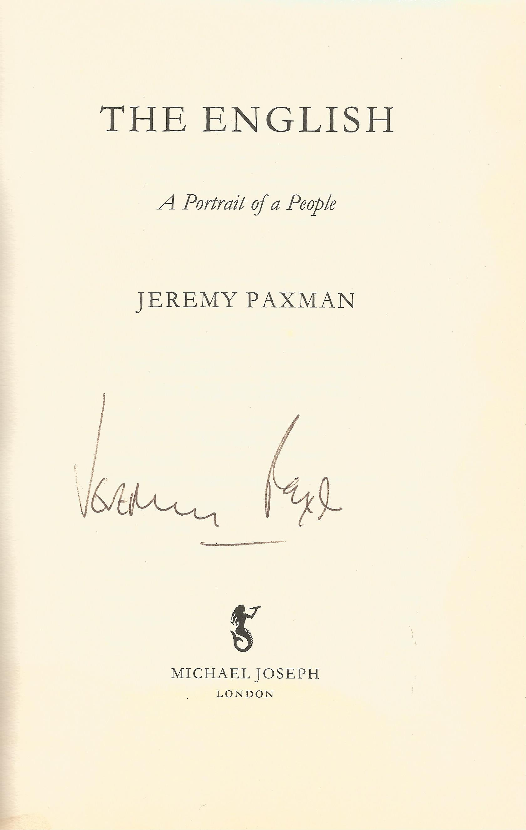 Jeremy Paxman Hardback Book The English A Portrait of People signed by the Author on the Title - Image 2 of 2