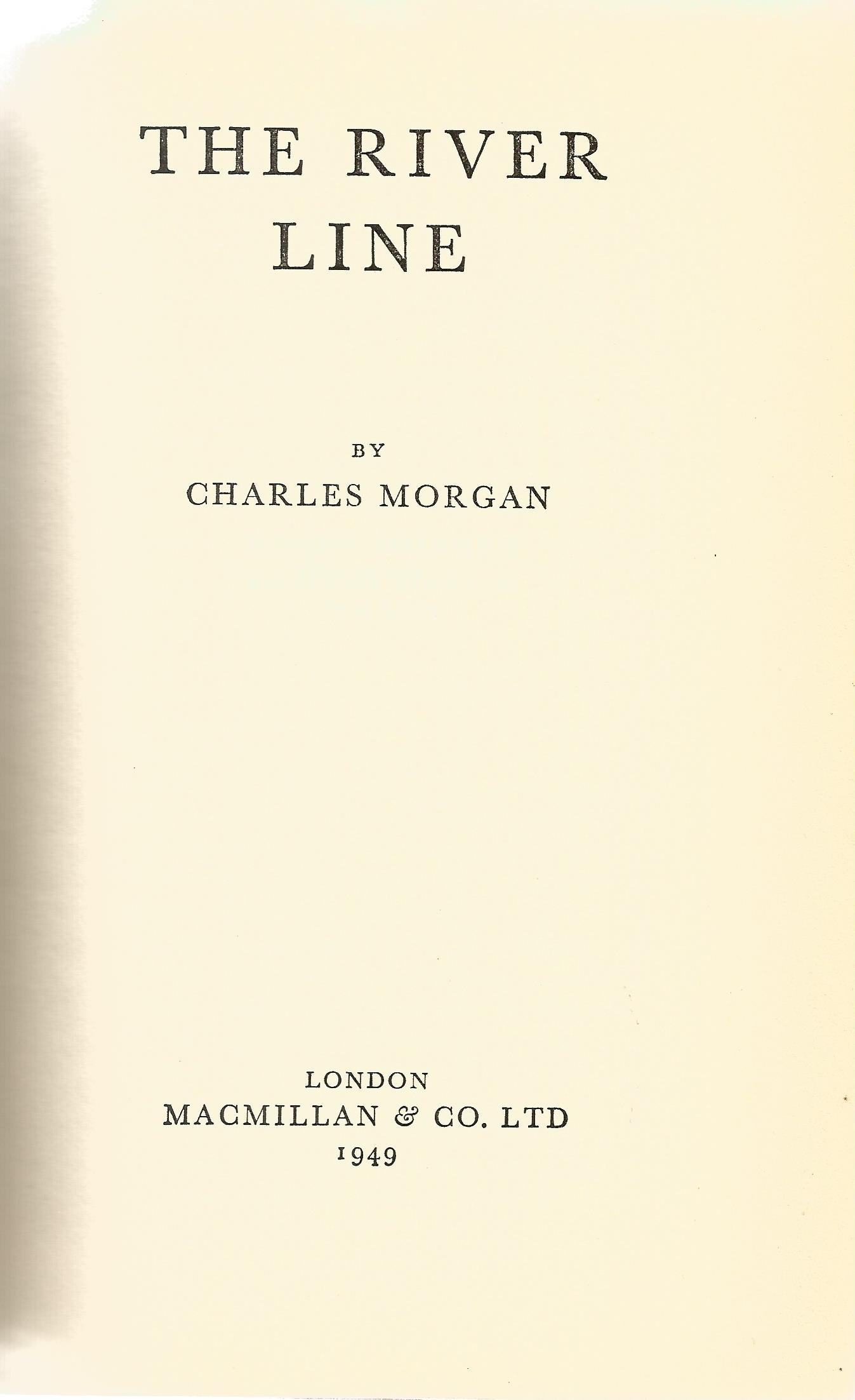 Signed Hardback Book The River Line by Charles Morgan First Edition 1949 published by Macmillan & Co - Image 2 of 3