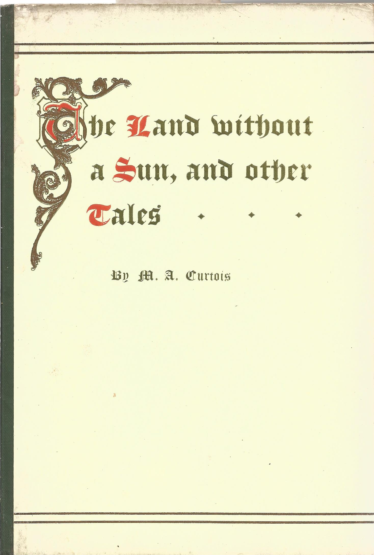 M. A. Curtois Hardback Book The Land without a Sun and other Tales signed by the Author on First