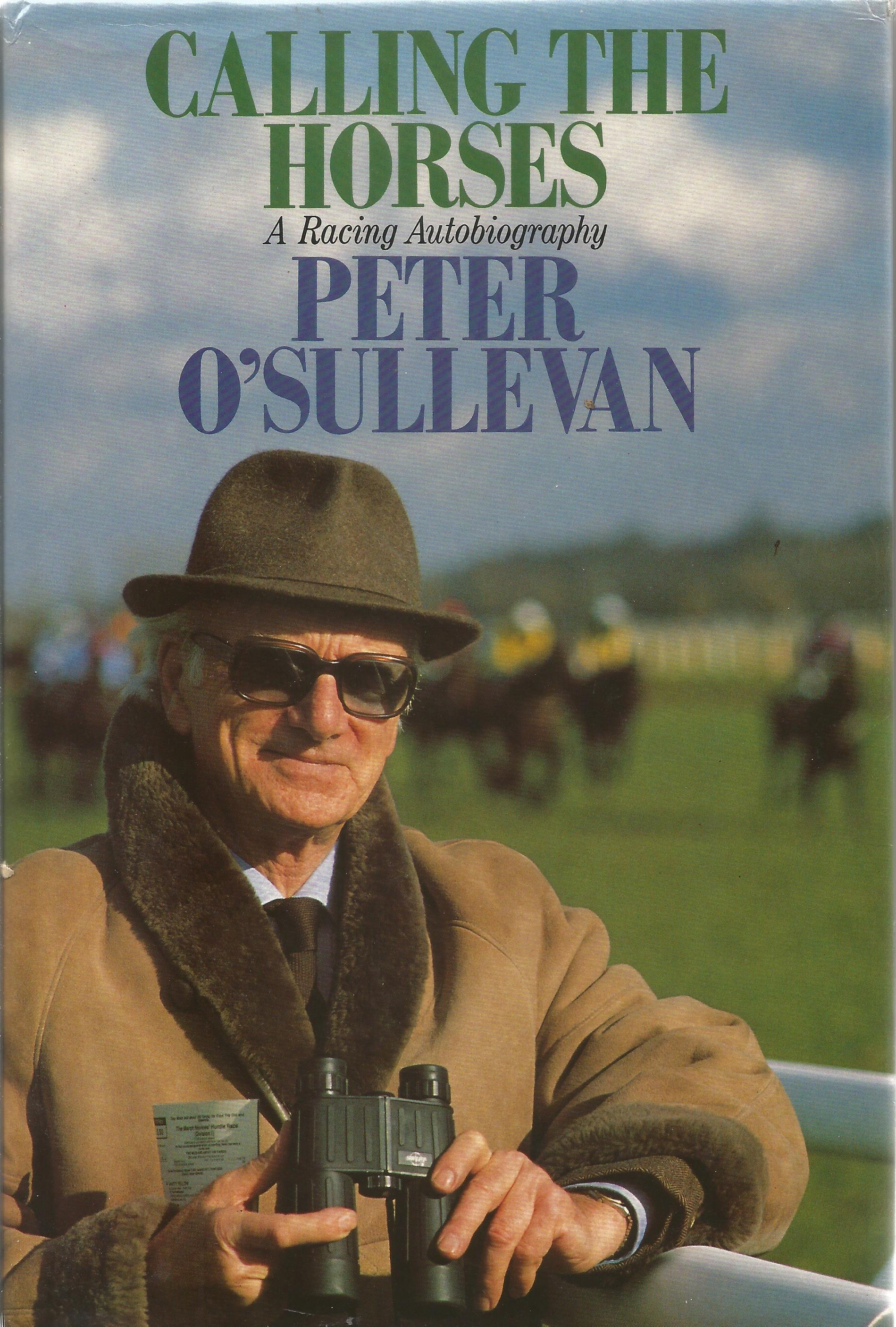 Peter O'Sulivan Hardback Book Calling the Horses A Racing Autobiography signed by the Author on
