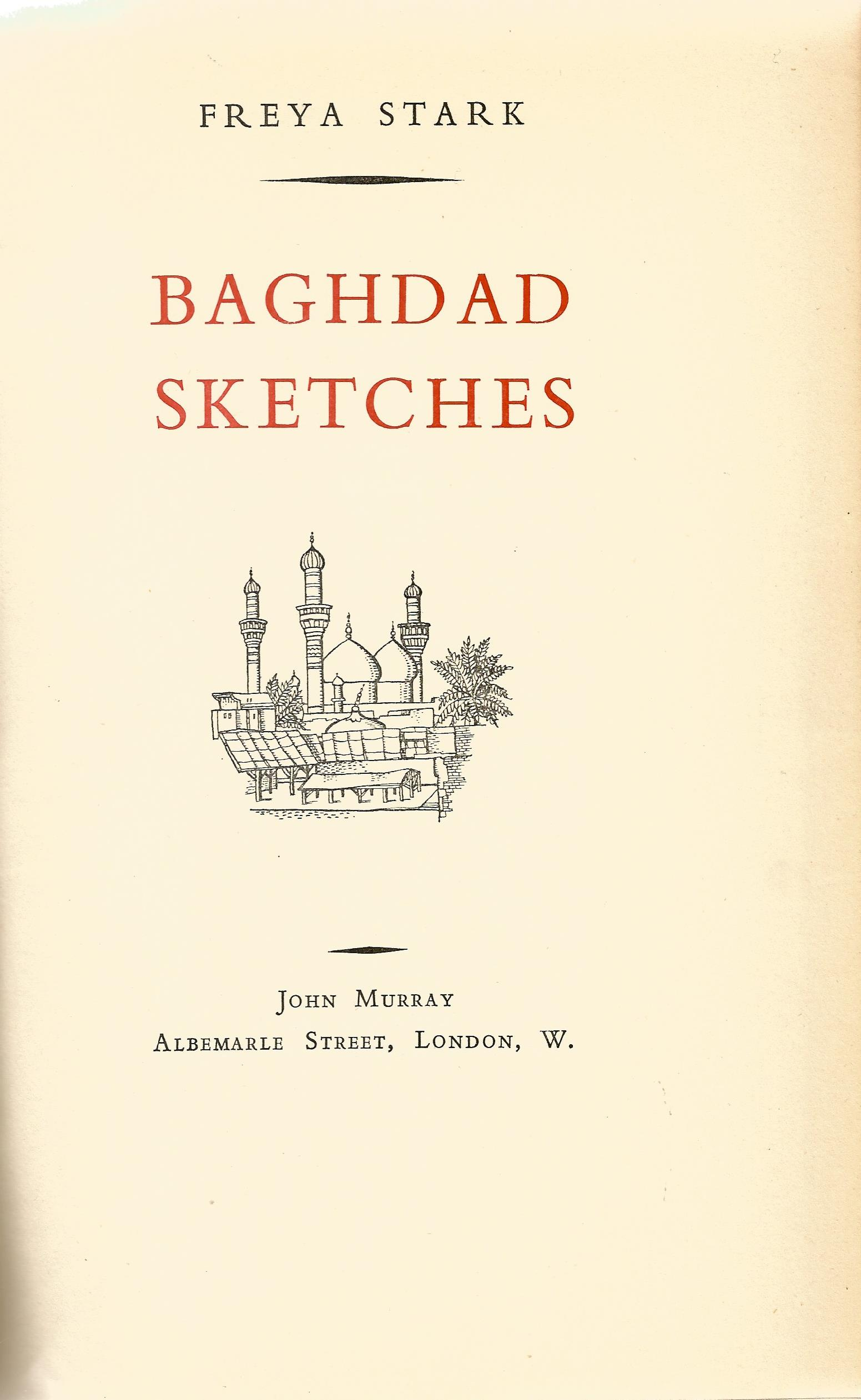 Hardback Book Baghdad Sketches by Freya Stark First Edition 1937 published by John Murray good - Image 2 of 3