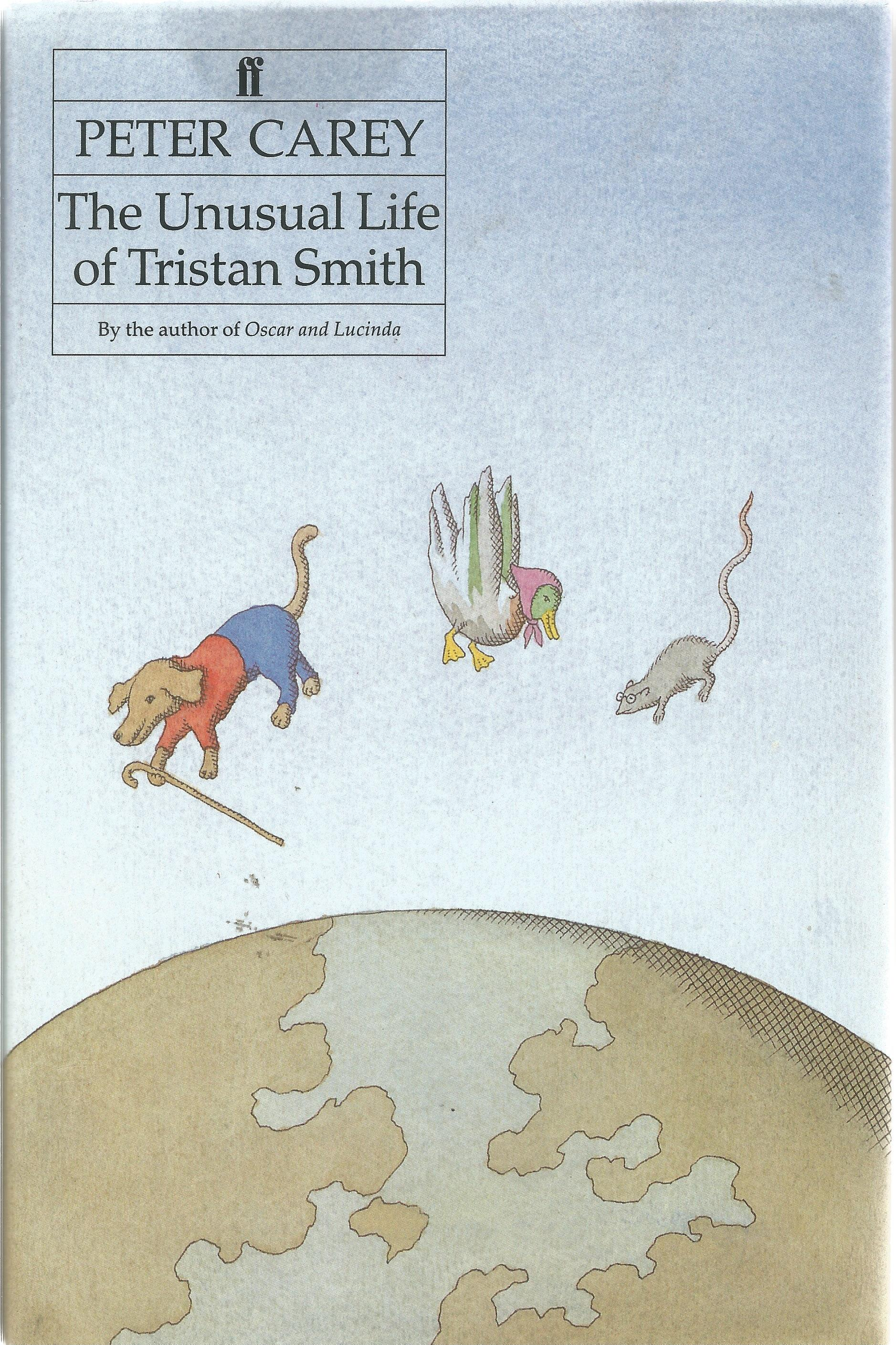 Peter Carey Hardback Book The Unusual Life of Tristan Smith signed by the Author on the Title Page