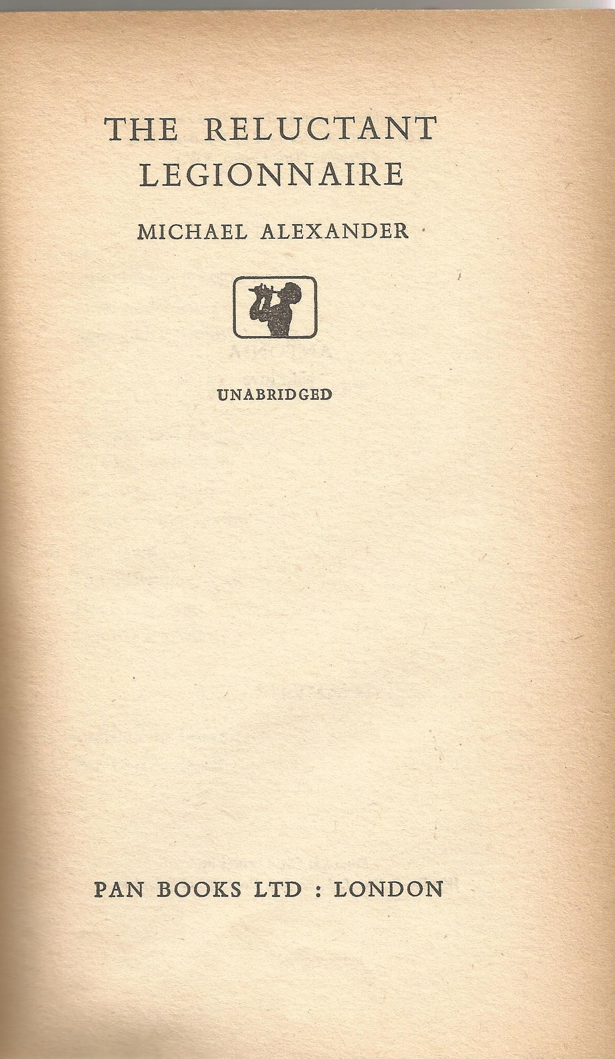 Softback Book The Reluctant Legionnaire by Michael Alexander 1938 published by Pan Books Ltd some - Image 2 of 3
