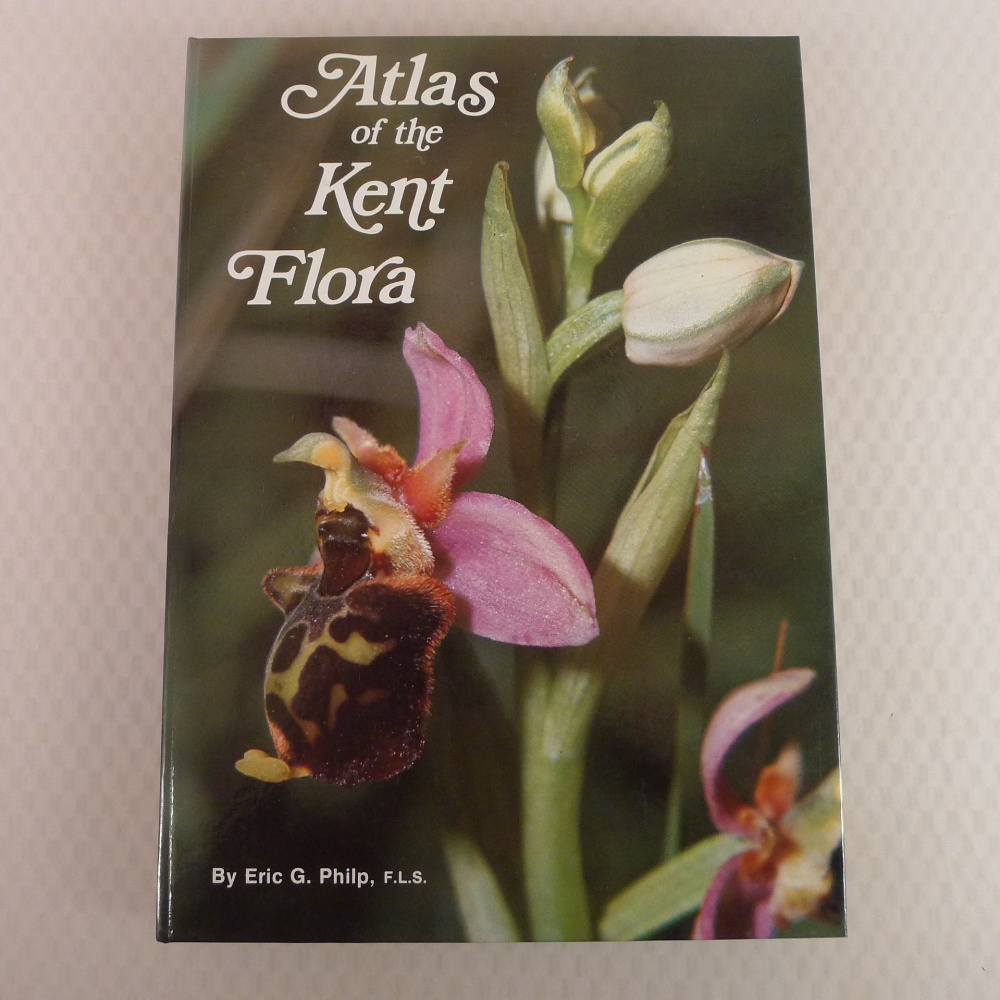 Atlas of The Kent Flora by Eric G Philp published by The Kent Field Club 1982 First Edition large