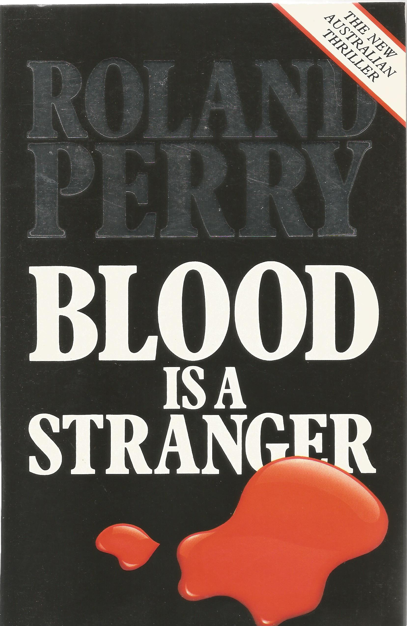 Rowland Perry Paperback Book Blood is a Stranger signed by the Author on the First Page and dated