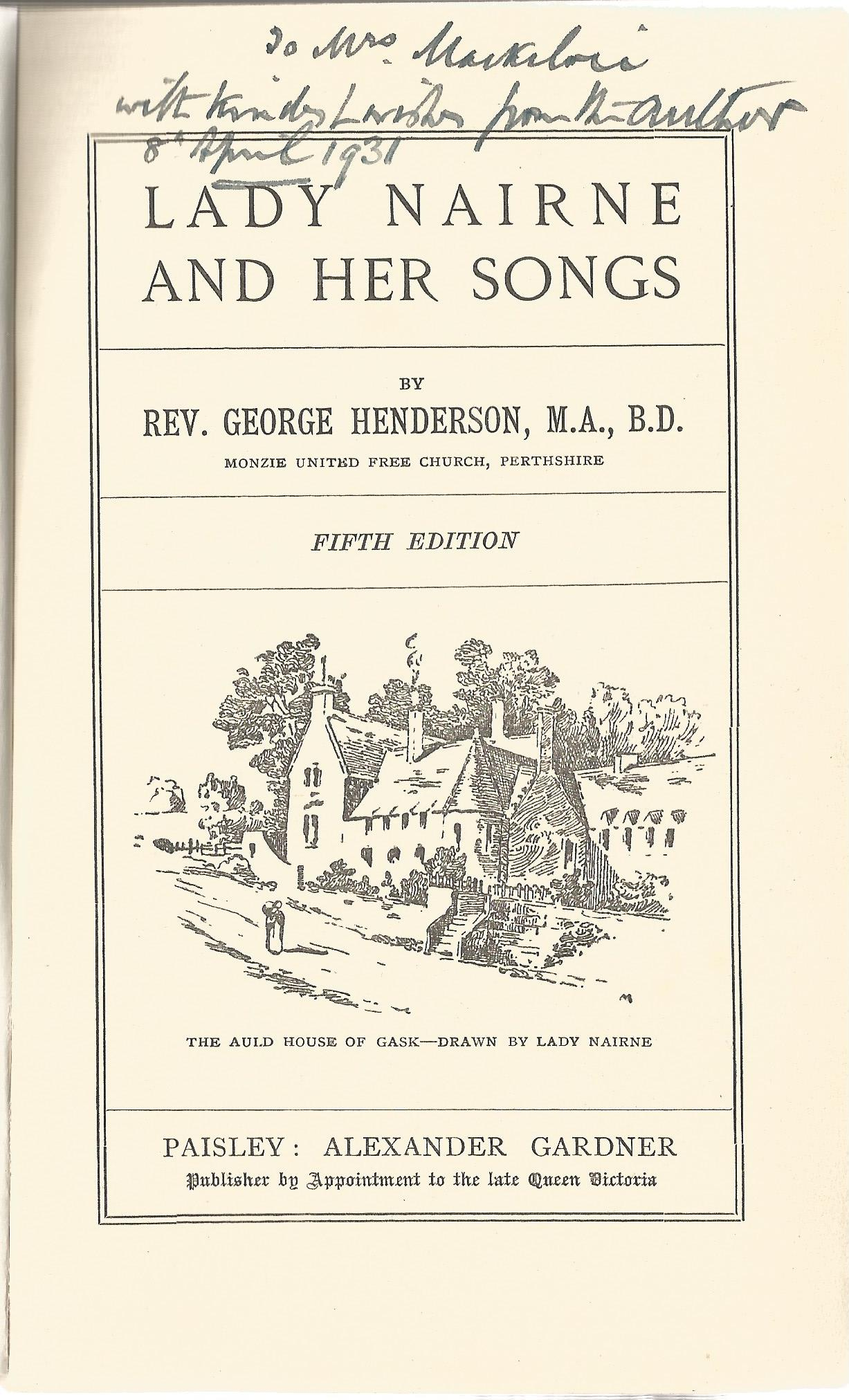 Rev George Henderson Hardback Book Lady Nairne and Her Songs signed by the Author on the Title - Image 2 of 2