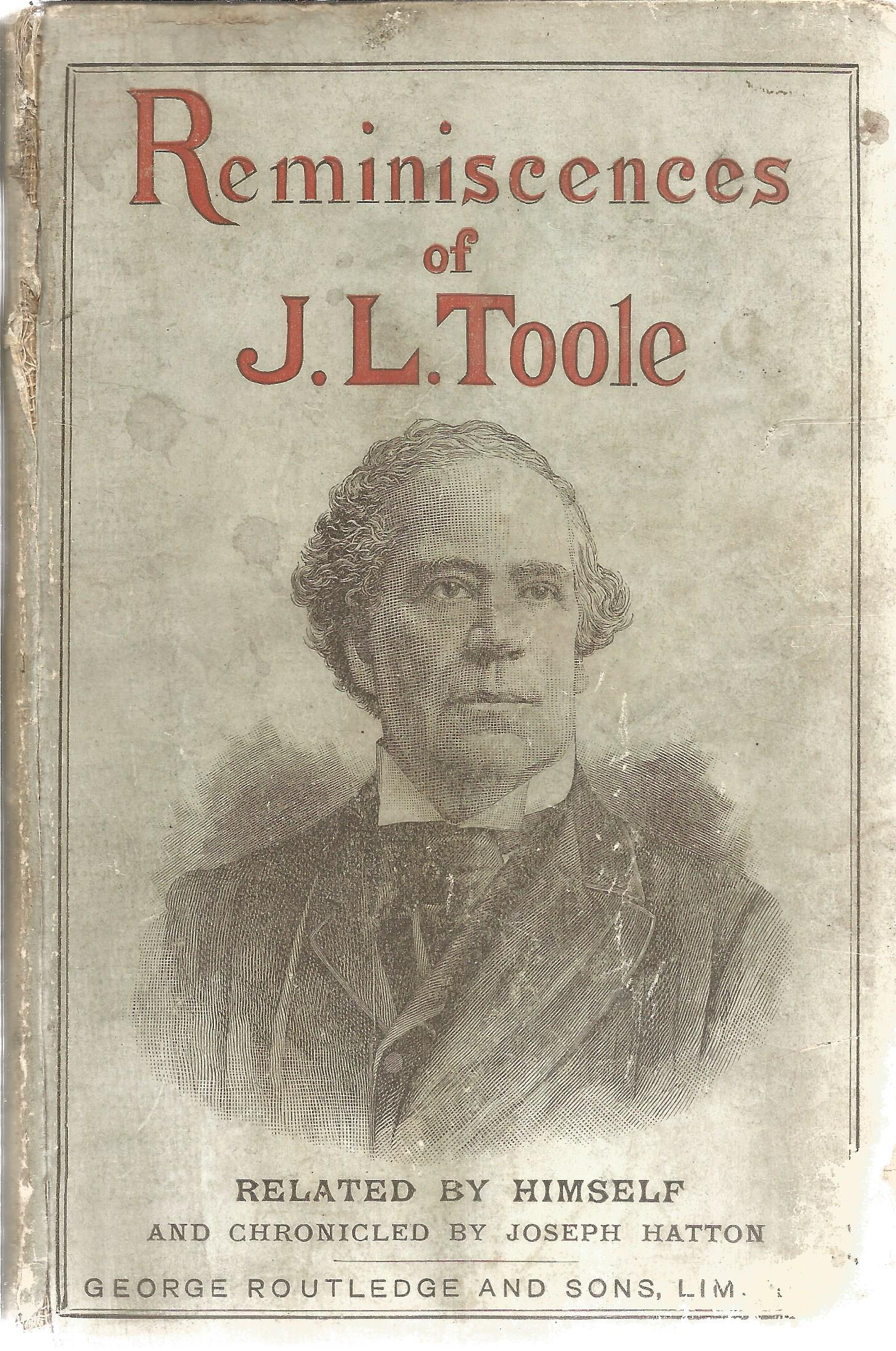 J. L. Toole vintage signed hardback book titled Reminiscences. This wonderful book has a signed