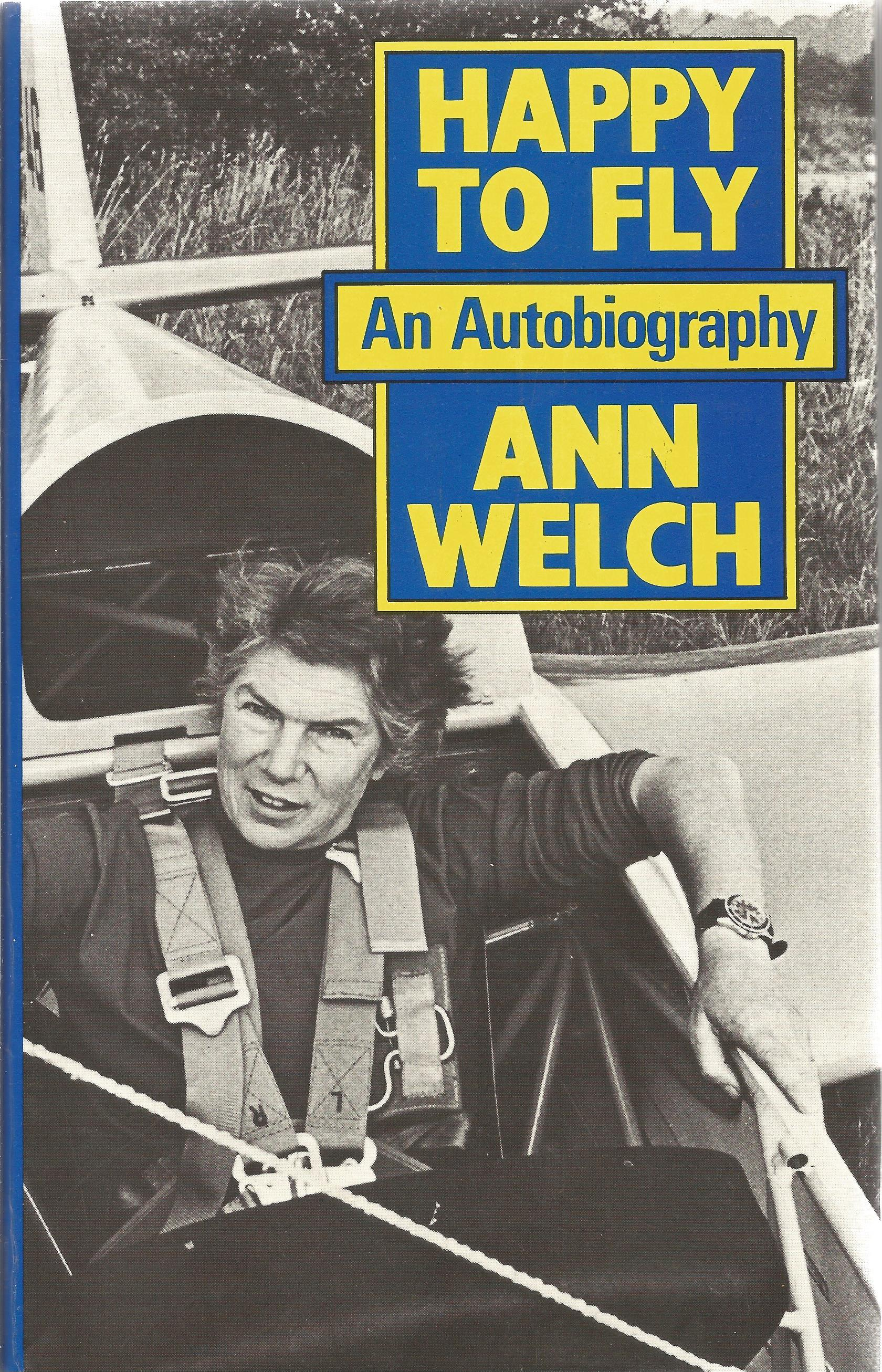 Ann Welch Hardback Book Happy to Fly An Autobiography signed by the Author on the Title Page First