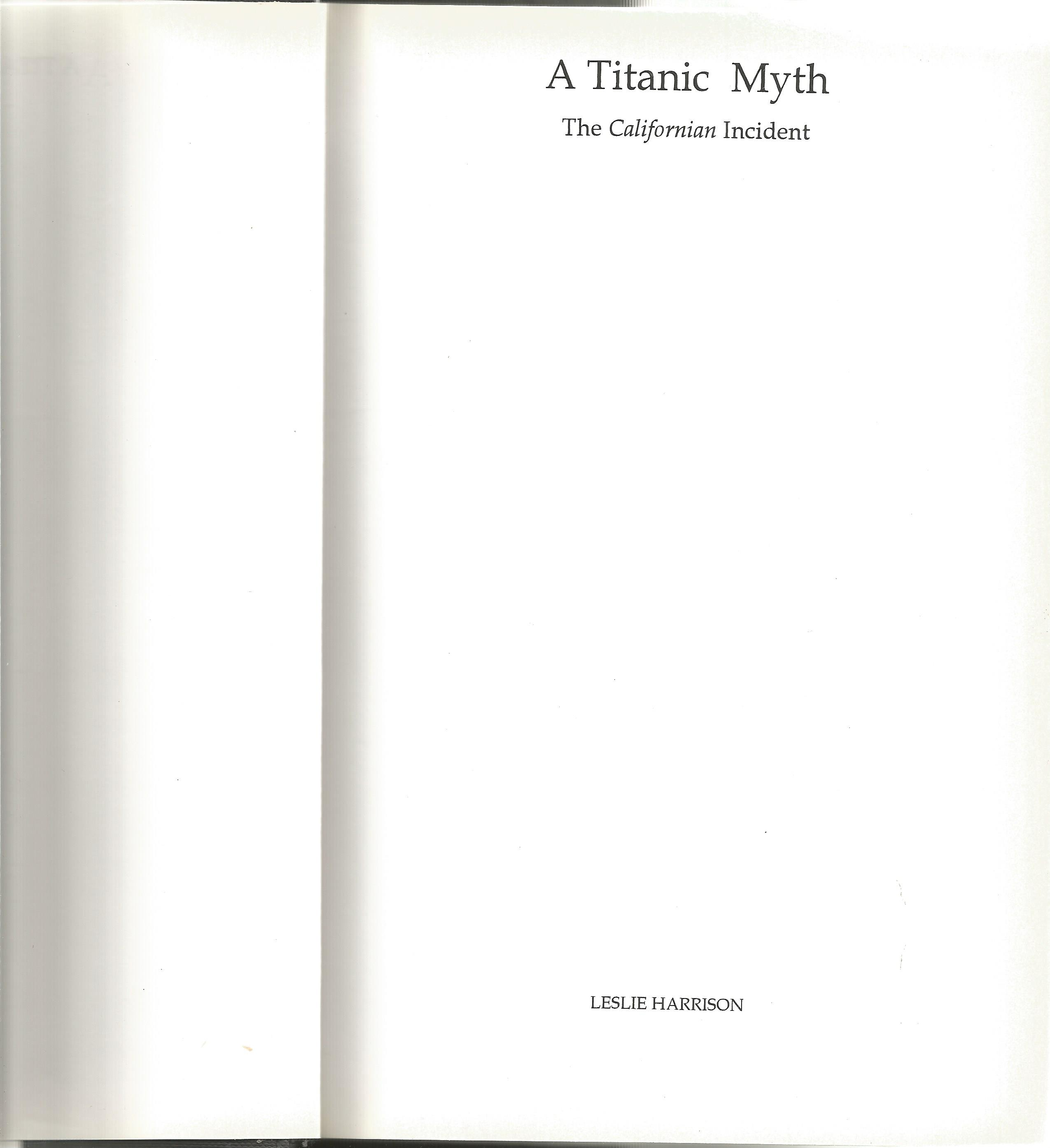 Titanic A Myth unsigned hardback boo with dust jacket by Leslie Harrison. 1992 second edition in - Image 2 of 2
