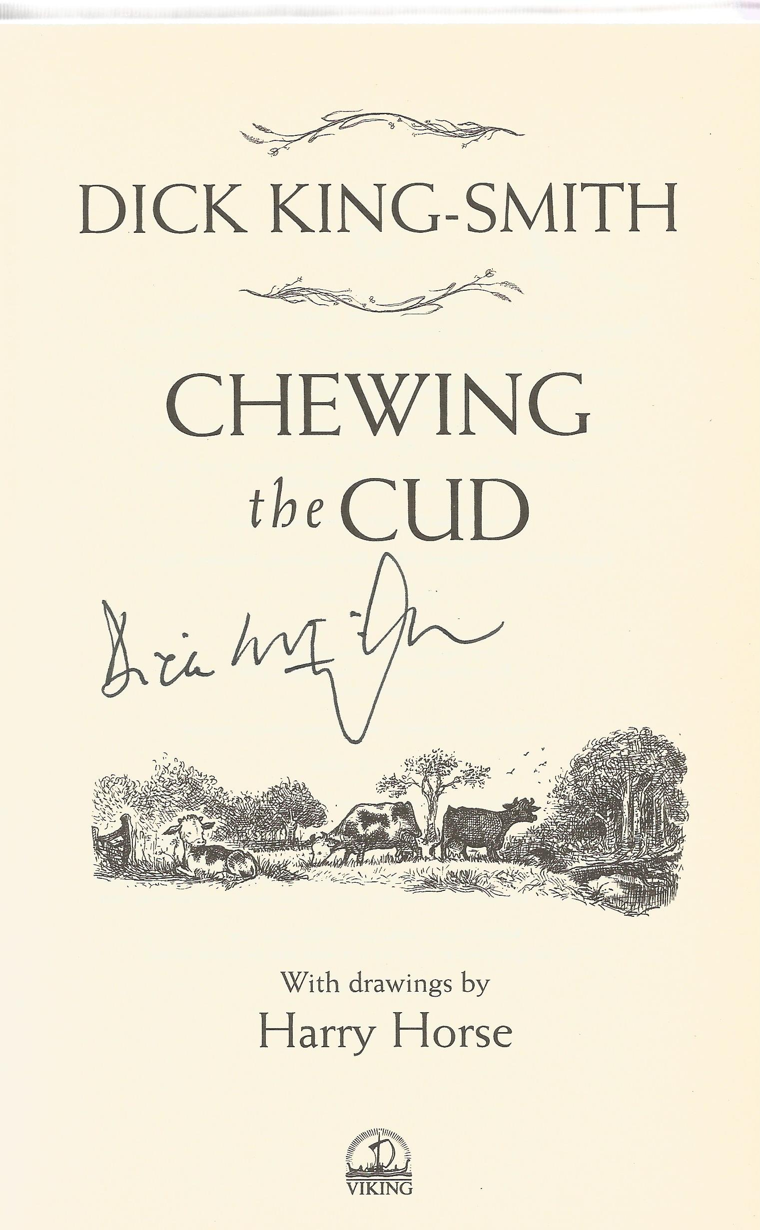 Dick King Smith signed hardback book titled Chewing the Cud published 2001. 191 pages. We combine - Image 2 of 2