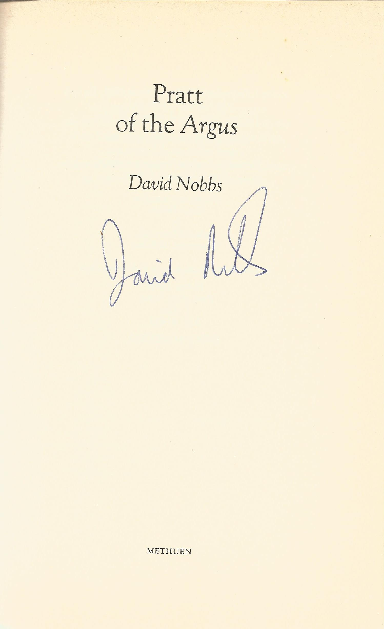 David Nobbs signed hardback book titled Pratt of the Argus published in 1988 title on the inside - Image 2 of 2