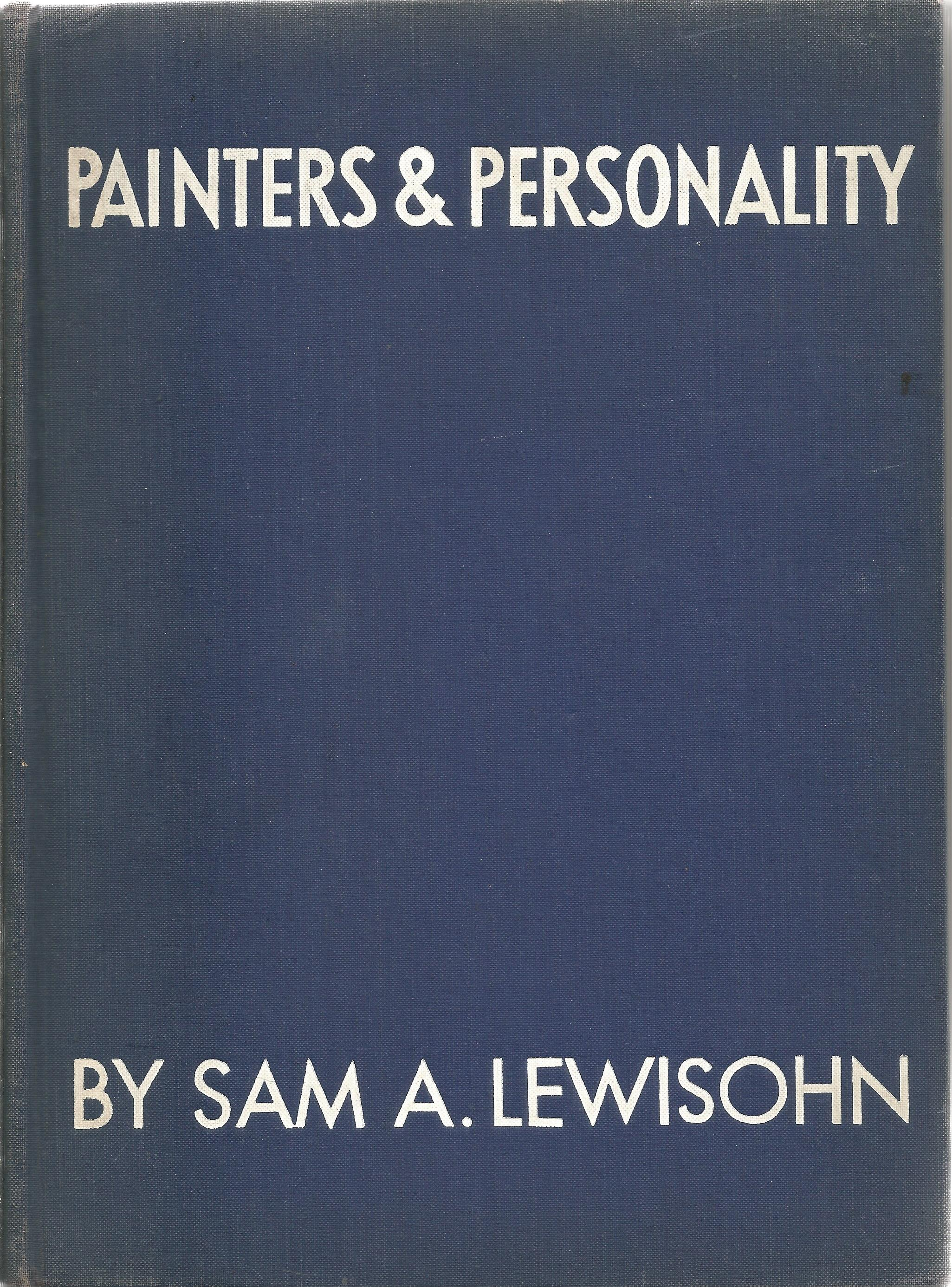 Sam A. Lewisohn Hardback Book Painters & Personality 1937 signed by the Author on the first Page