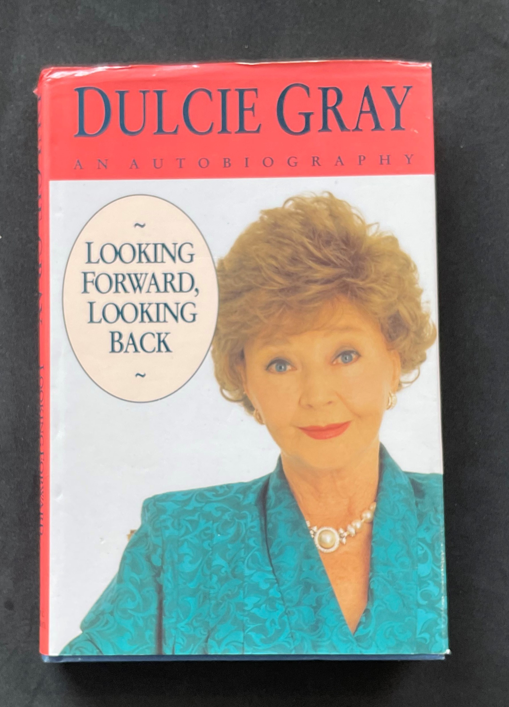 Actress Dulcie Grays autobiography Looking Forward, Looking Back, signed and dedicated to Don.