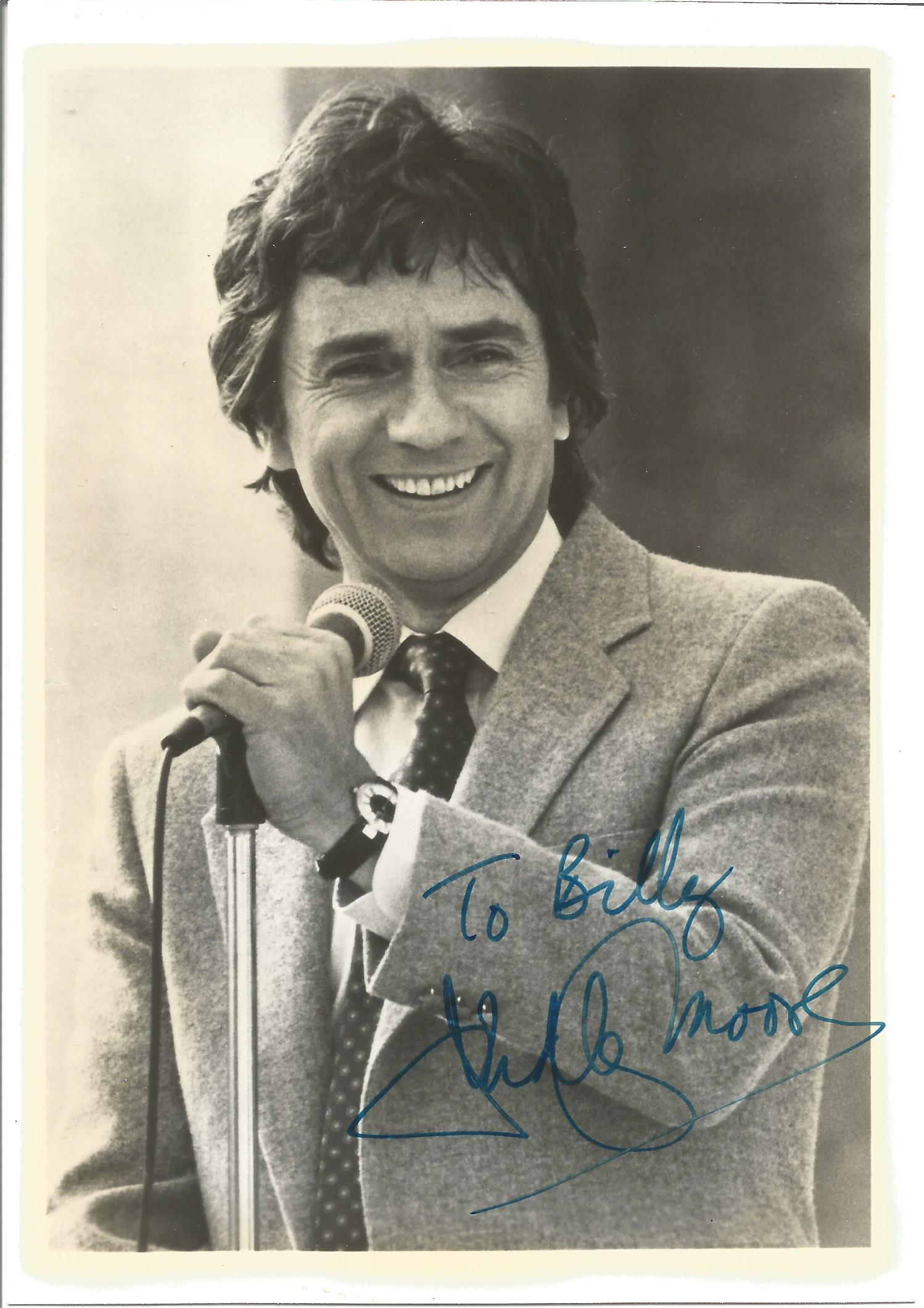 Actor Dudley Moore, signed 7x5 black and white photo, dedicated to Billy, with inscription to