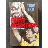 Footballer Frank McLintocks autobiography True Grit signed hardback copy dedicated to Peter and