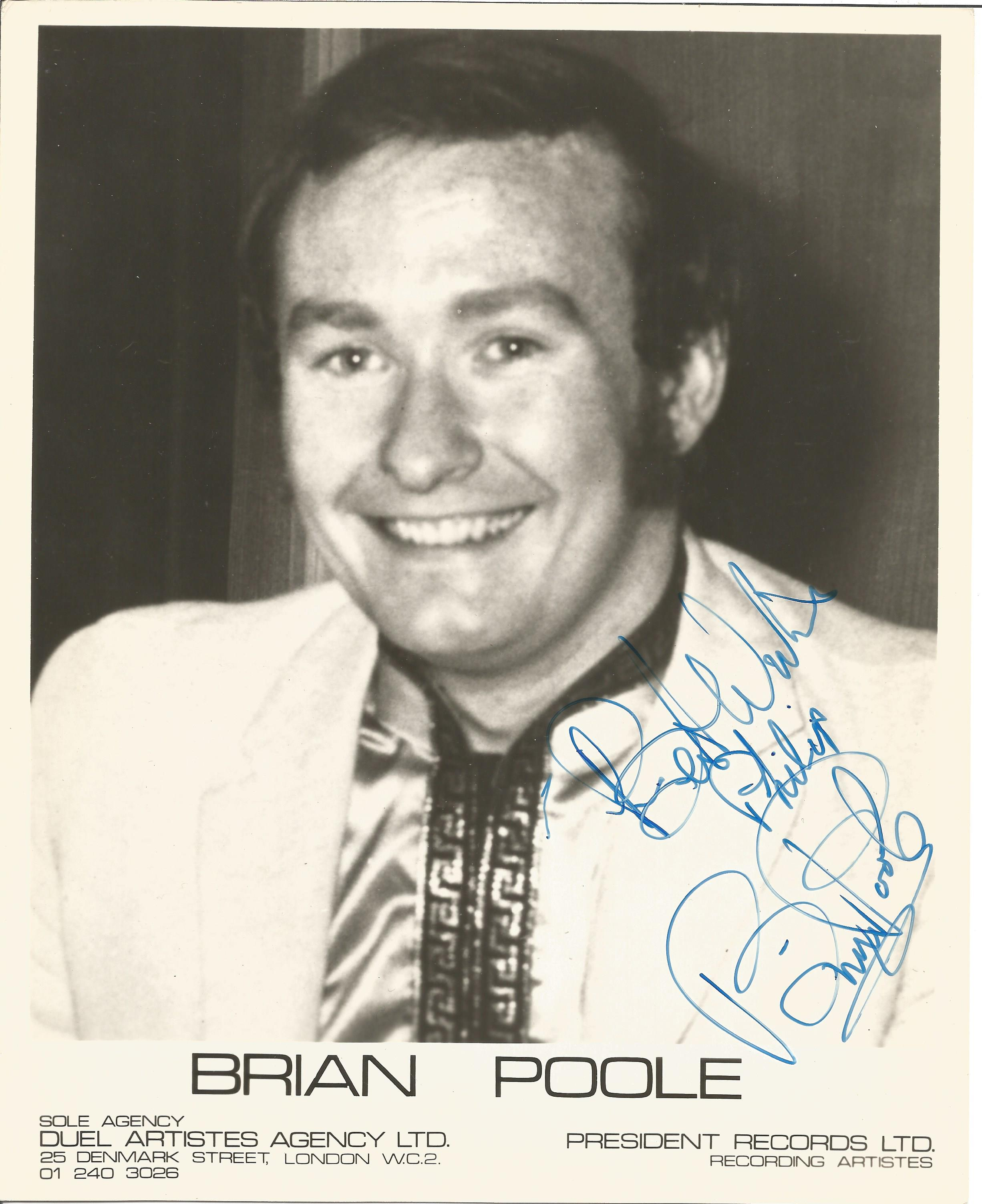 Singer Brian Poole signed 10x8 black and white photo, dedicated to Philip. Brian Poole is a singer