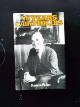 45 Years With Phillips An Industrialist's Life hardback book by Frederick Phillips, signed by