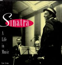 Sinatra A Life In Music hardback book by Lew Irwin. Published 1995 Castle Communications ISBN 1