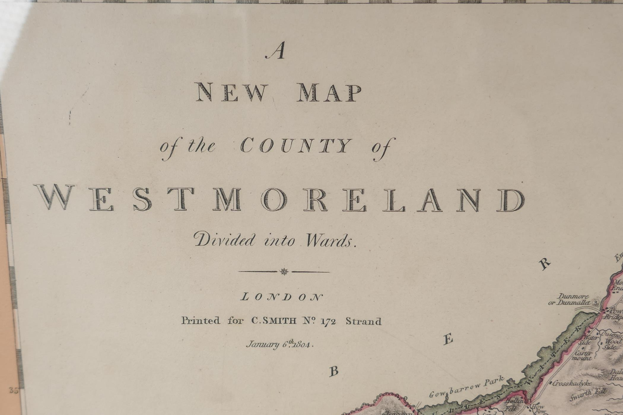 """A map of Westmorland, printed in London for C. Smith, January 1804, 21"""" x 19"""" - Image 3 of 3"""