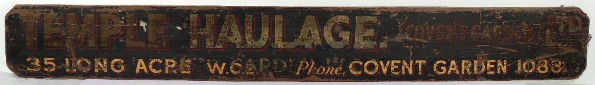 A vintage painted wood sign 'Temple Haulage (Covent Garden Ltd) 35 Long Acre W.C.2, Phone, Covent Ga