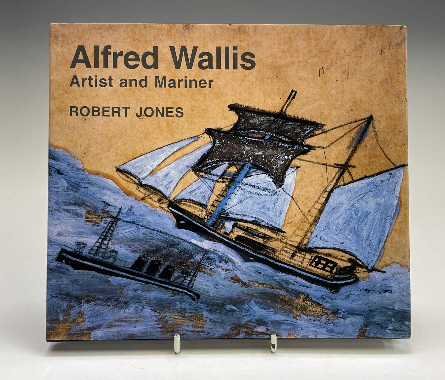'Alfred Wallis - Artist and Mariner' the book by Robert Jones, signed by the author