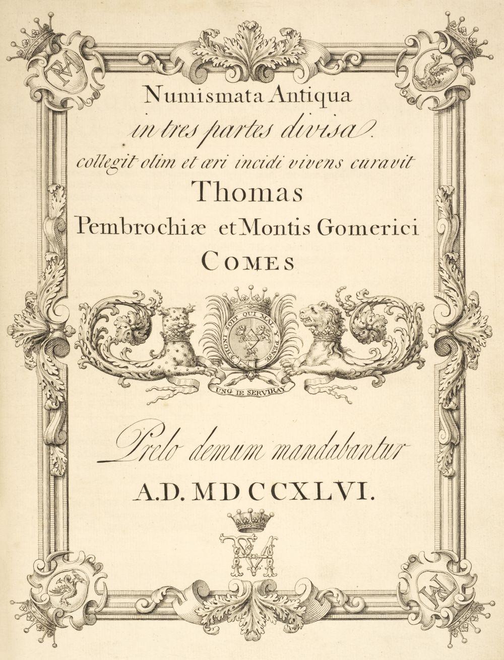 Herbert (Thomas, 8th Earl of Pembroke). Numismata antiqua in tres partes divisa, 1746