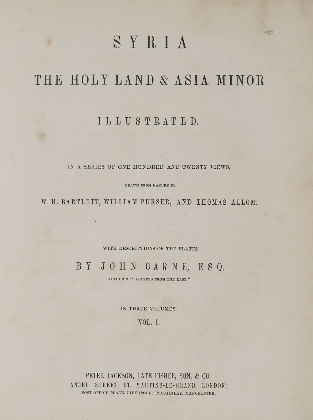 Carne (John). Syria, The Holy Land & Asia Minor Illustrated, c.1842