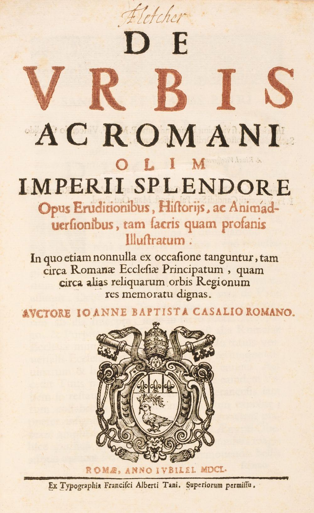 Casali (Giovanni Battista). De urbis ac Romani olim imperii splendore opus eruditionibus, 1650