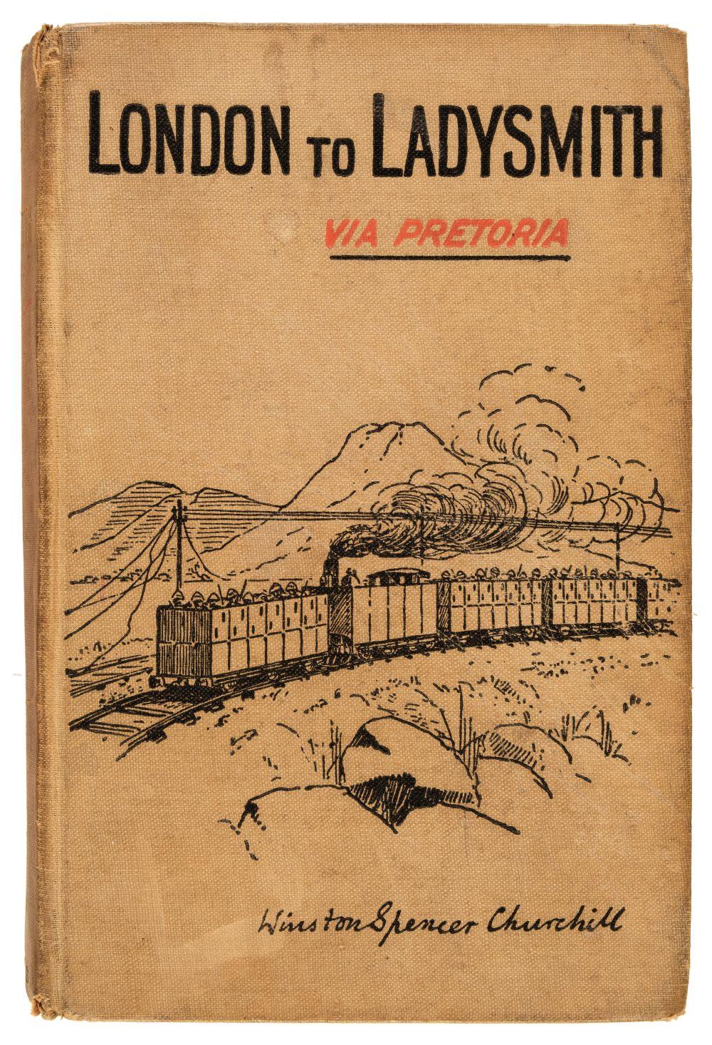 Churchill (Winston S.) London to Ladysmith via Pretoria, 1st edition, 1900