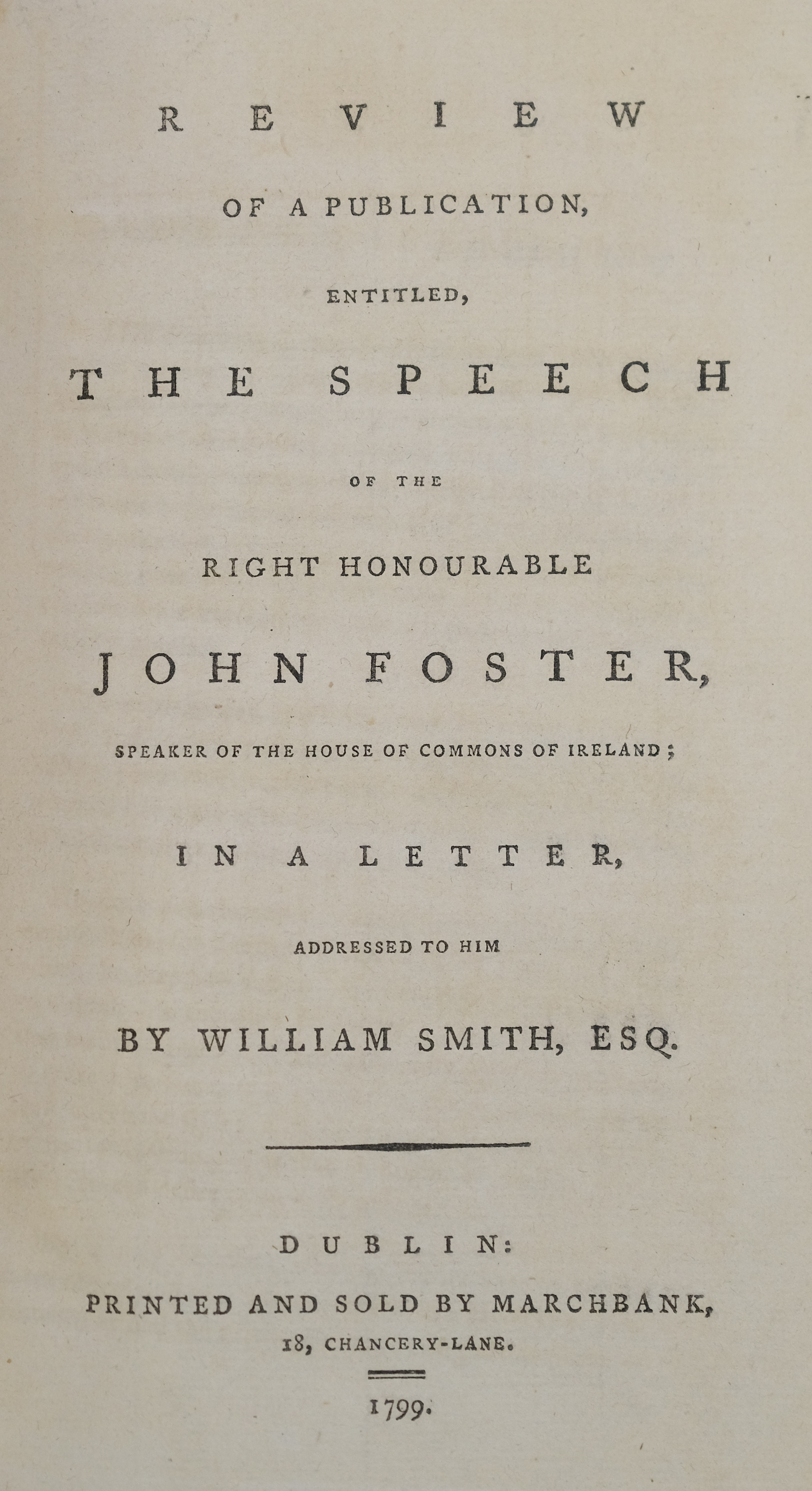 Smith (William). Review of a Publication ... Speech of the Right Honourable John Foster, 1799
