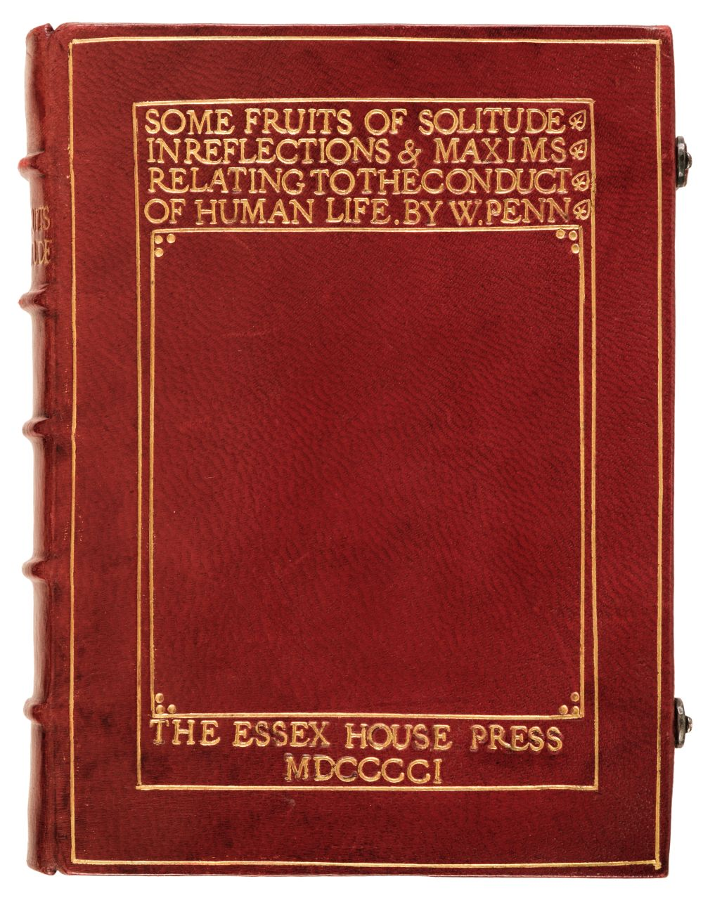 Essex House Press. Some Fruits of Solitude in Reflections and Maxims, 1901
